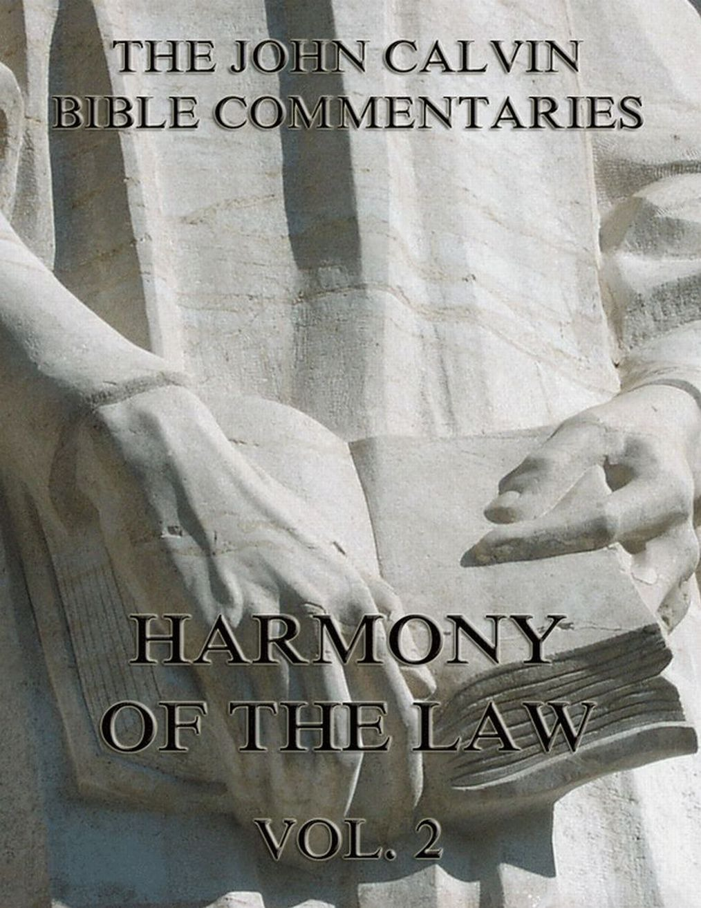 John Calvin John Calvin's Commentaries On The Harmony Of The Law Vol. 2 ruskin john on the old road vol 2 of 2
