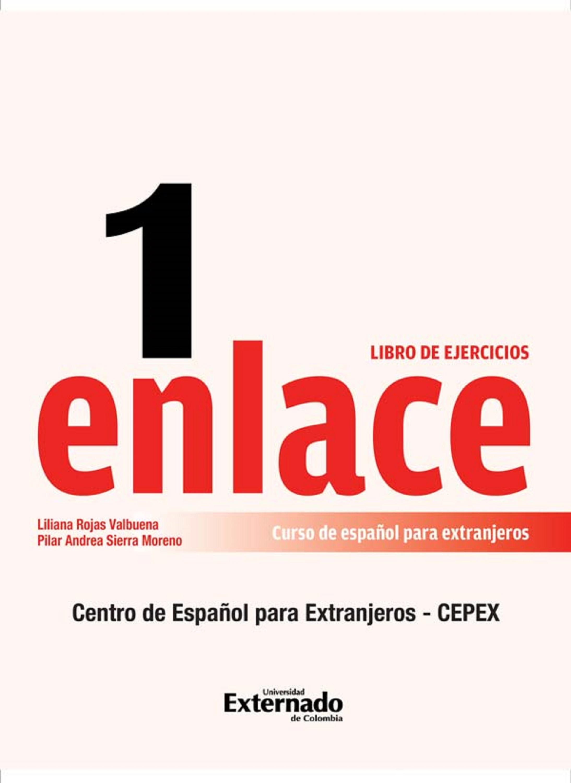 Liliana Rojas Valvuena Enlace 1: Curso de español para extranjeros (Nivel básico) Libro de ejercicios nuevo espanol 2000 medio cuaderno de ejercicios
