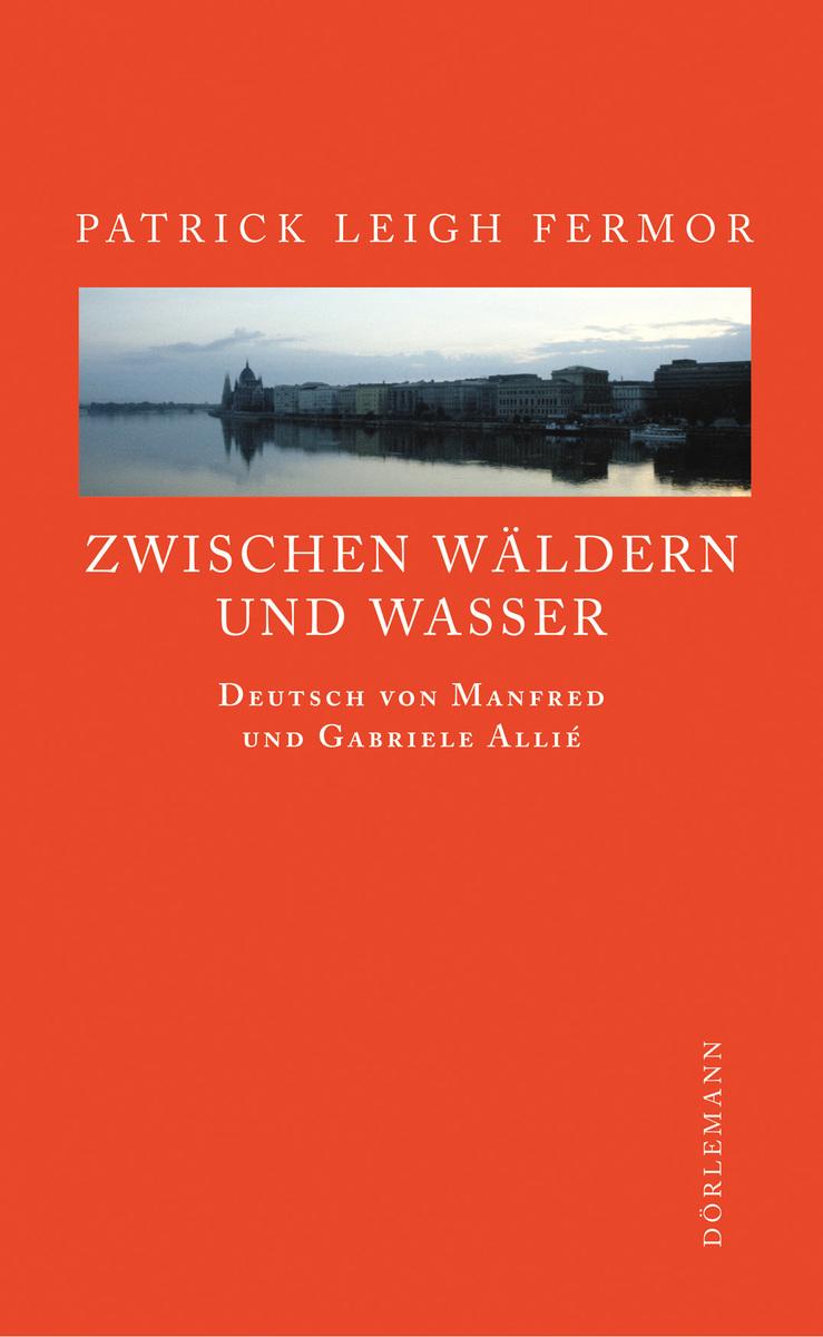 Patrick Leigh Fermor Zwischen Wäldern und Wasser цена и фото