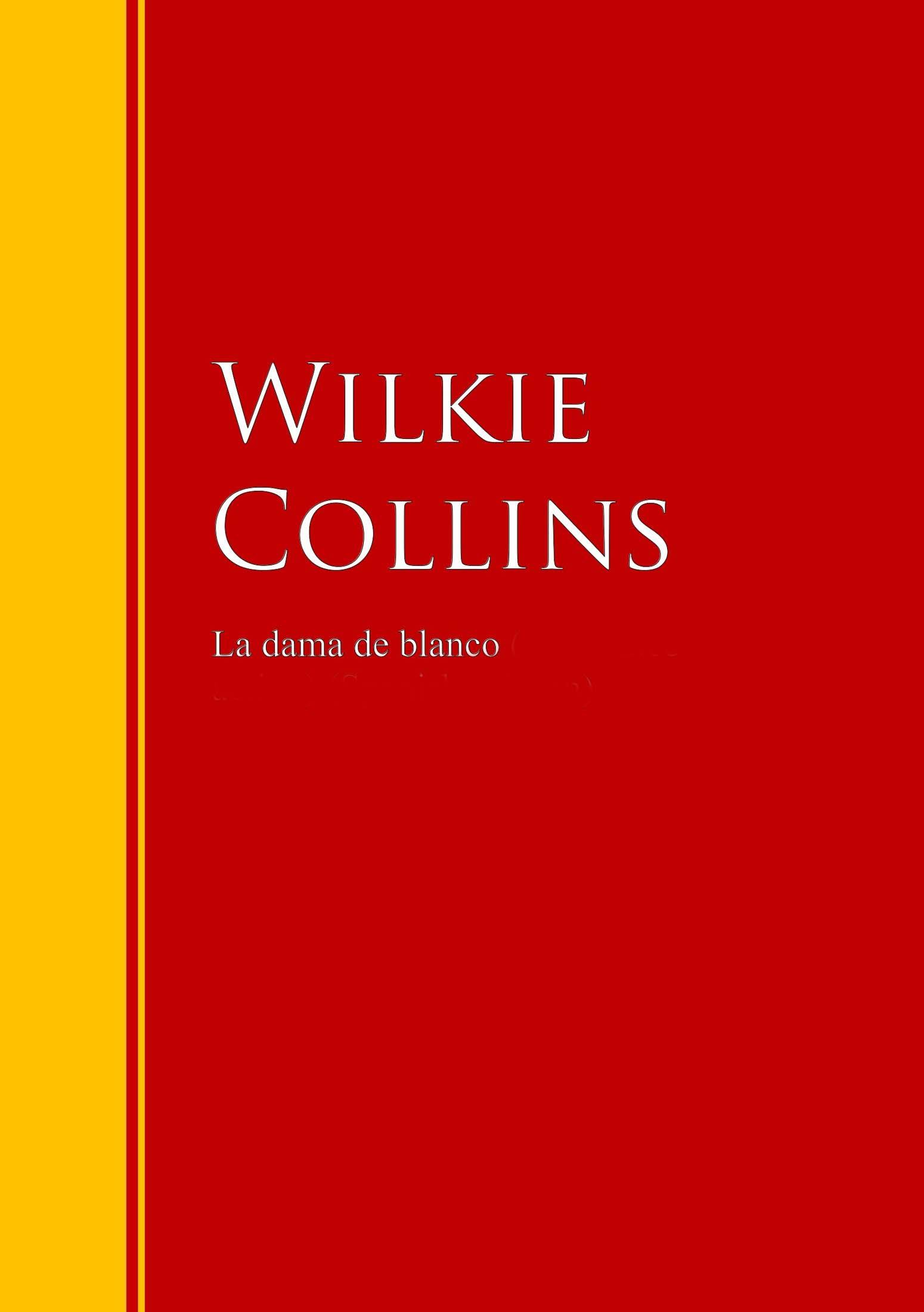 Wilkie Collins Collins La dama de blanco wilkie collins basil василий