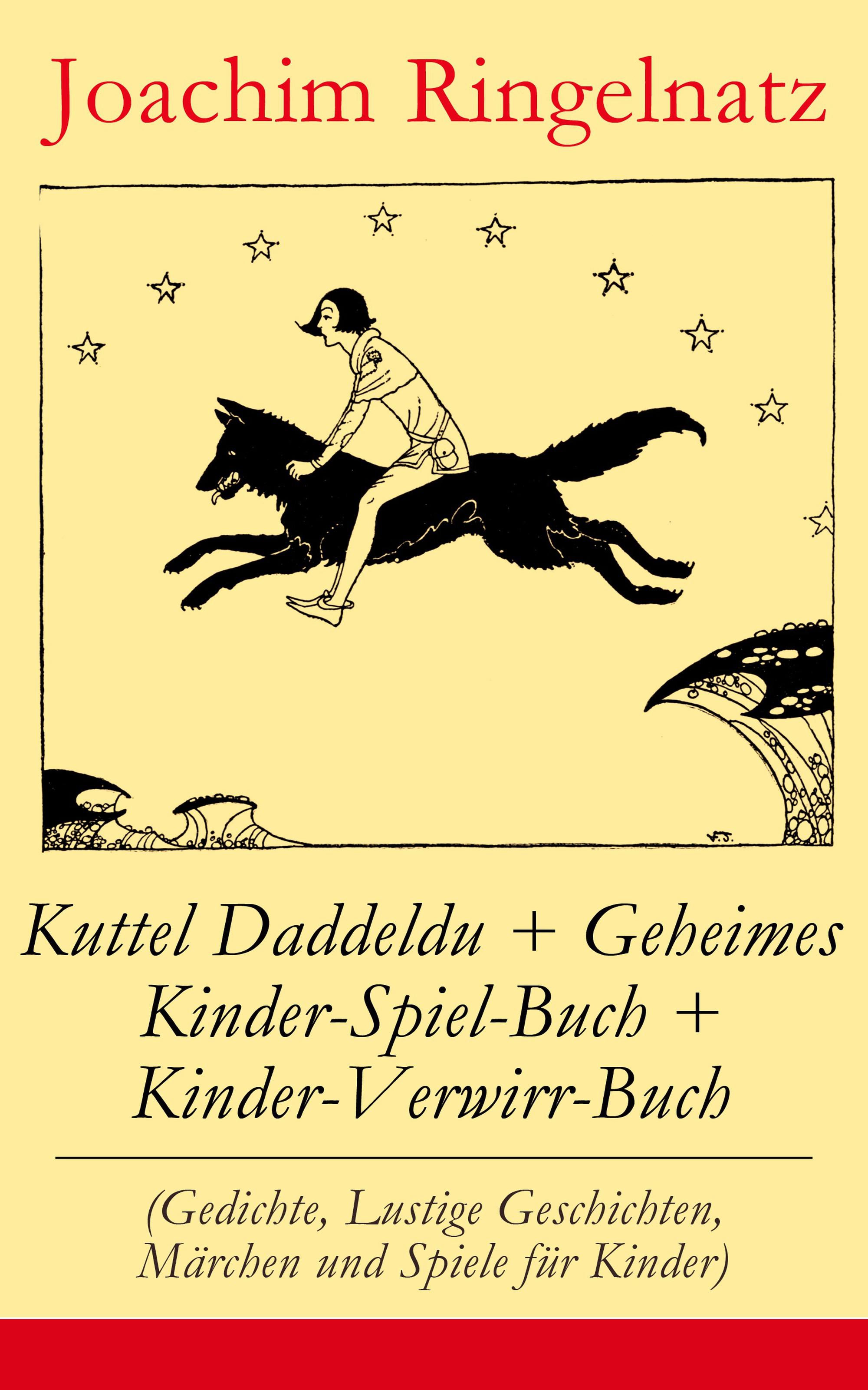 Joachim Ringelnatz Kuttel Daddeldu + Geheimes Kinder-Spiel-Buch + Kinder-Verwirr-Buch (Gedichte, Lustige Geschichten, Märchen und Spiele für Kinder) шоколадное яйцо kinder kinder joy 20 г