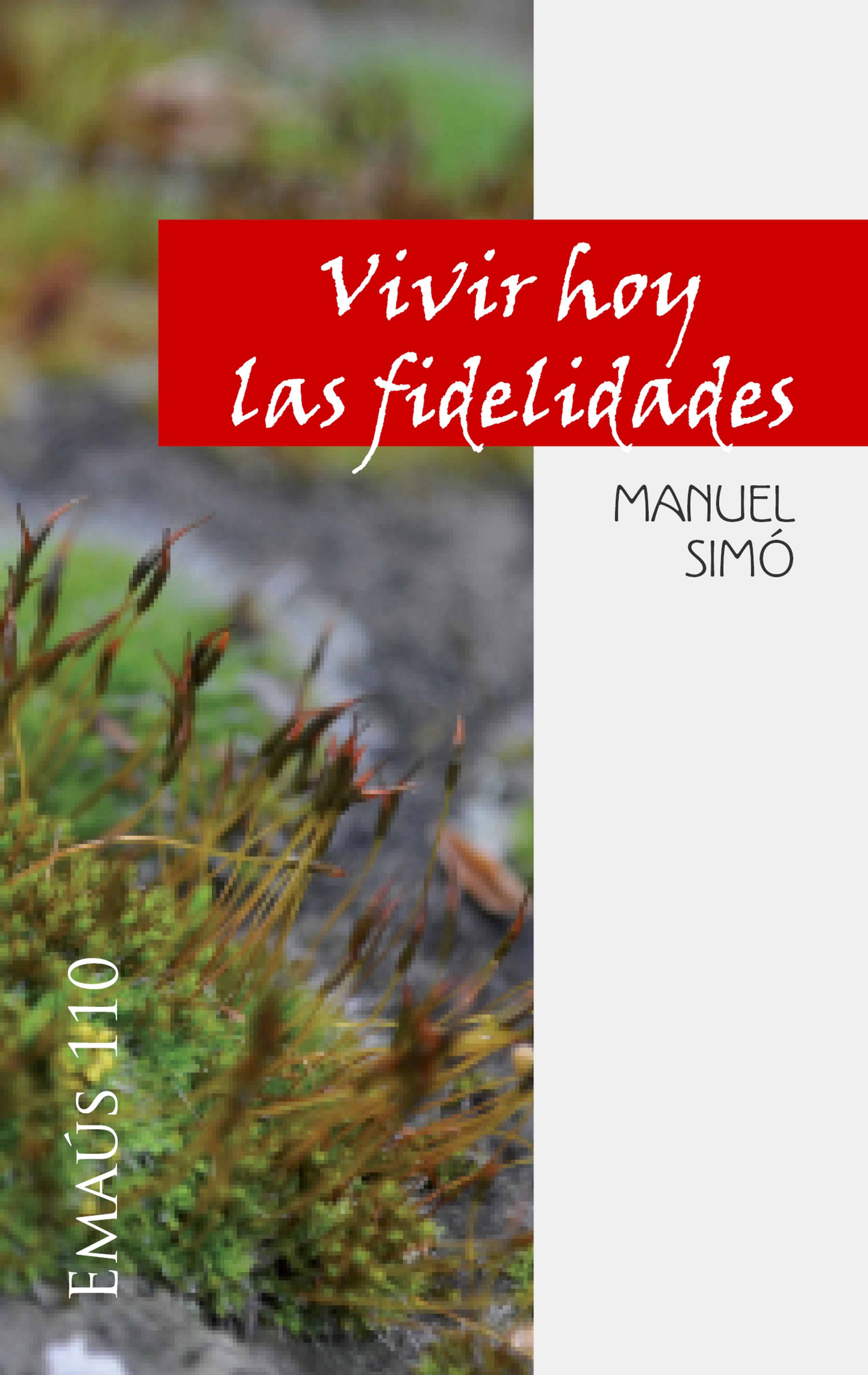 Manuel Simó Tarragó Vivir hoy las fidelidades vivir adrede