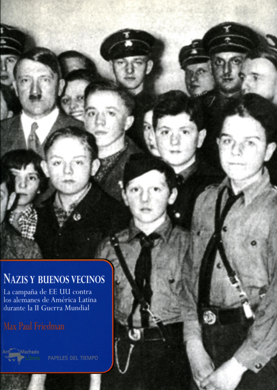 Max Paul Friedman Nazis y buenos vecinos max klim paul joseph goebbels propaganda