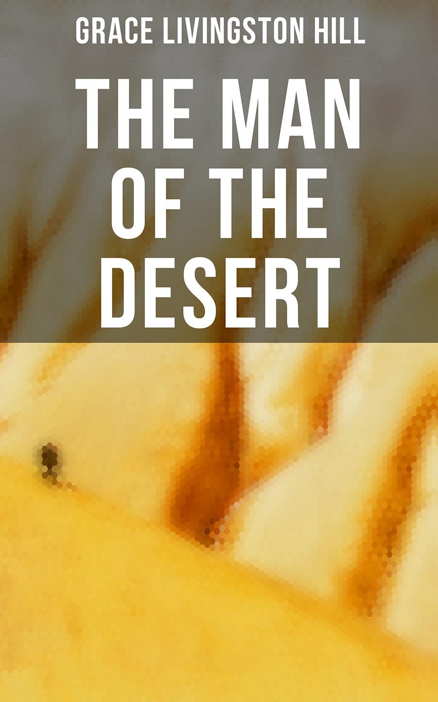 Фото - Grace Livingston Hill The Man of the Desert the desert cover tires for 5b baja four