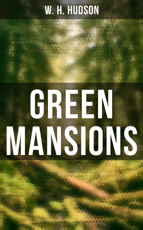 W. H. Hudson Green Mansions h by hudson мокасины