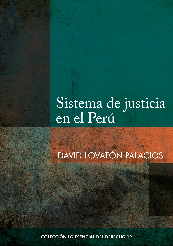 David Lovatón Palacios Sistema de justicia en el Perú el sistema