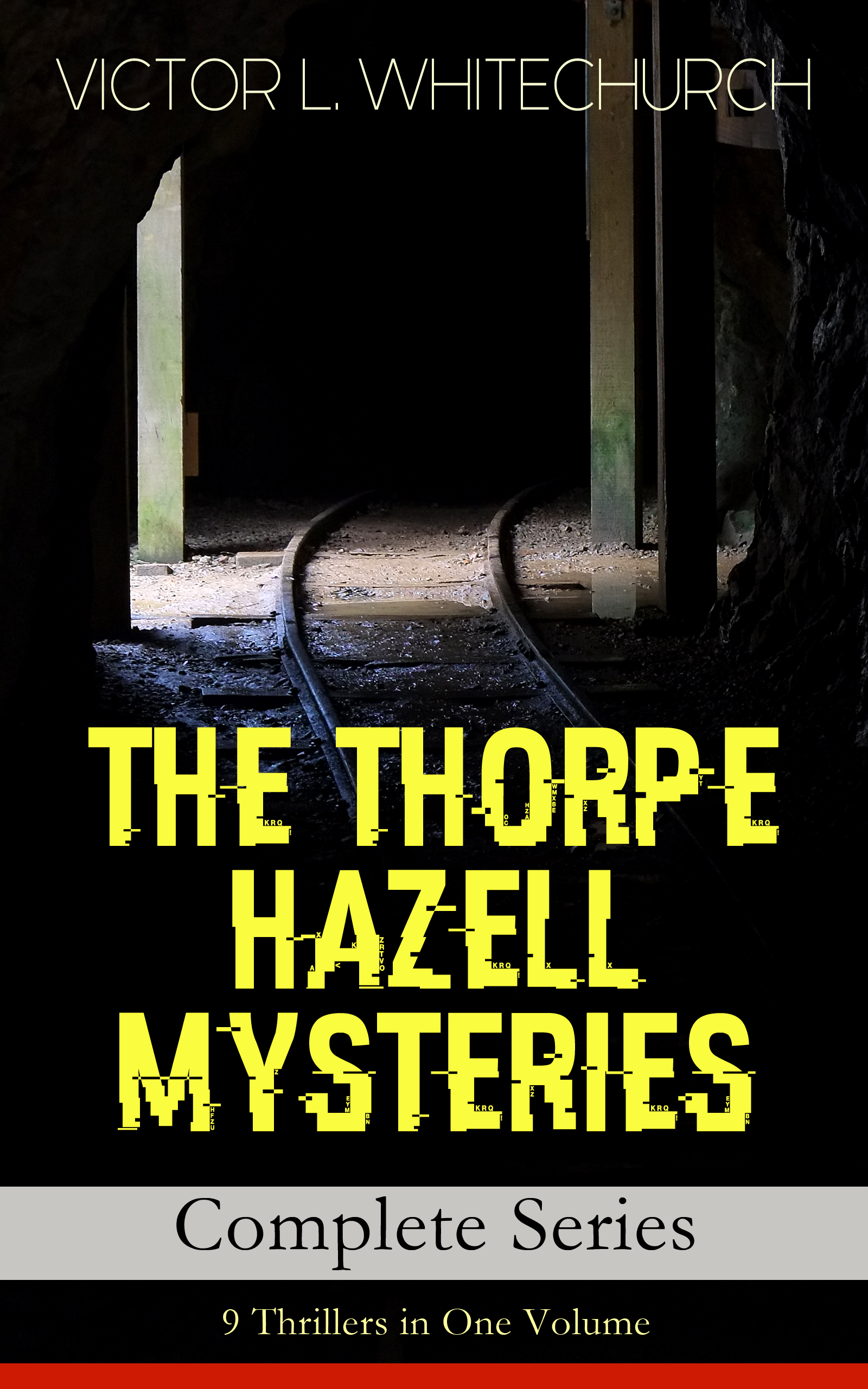 Victor L. Whitechurch THE THORPE HAZELL MYSTERIES – Complete Series: 9 Thrillers in One Volume