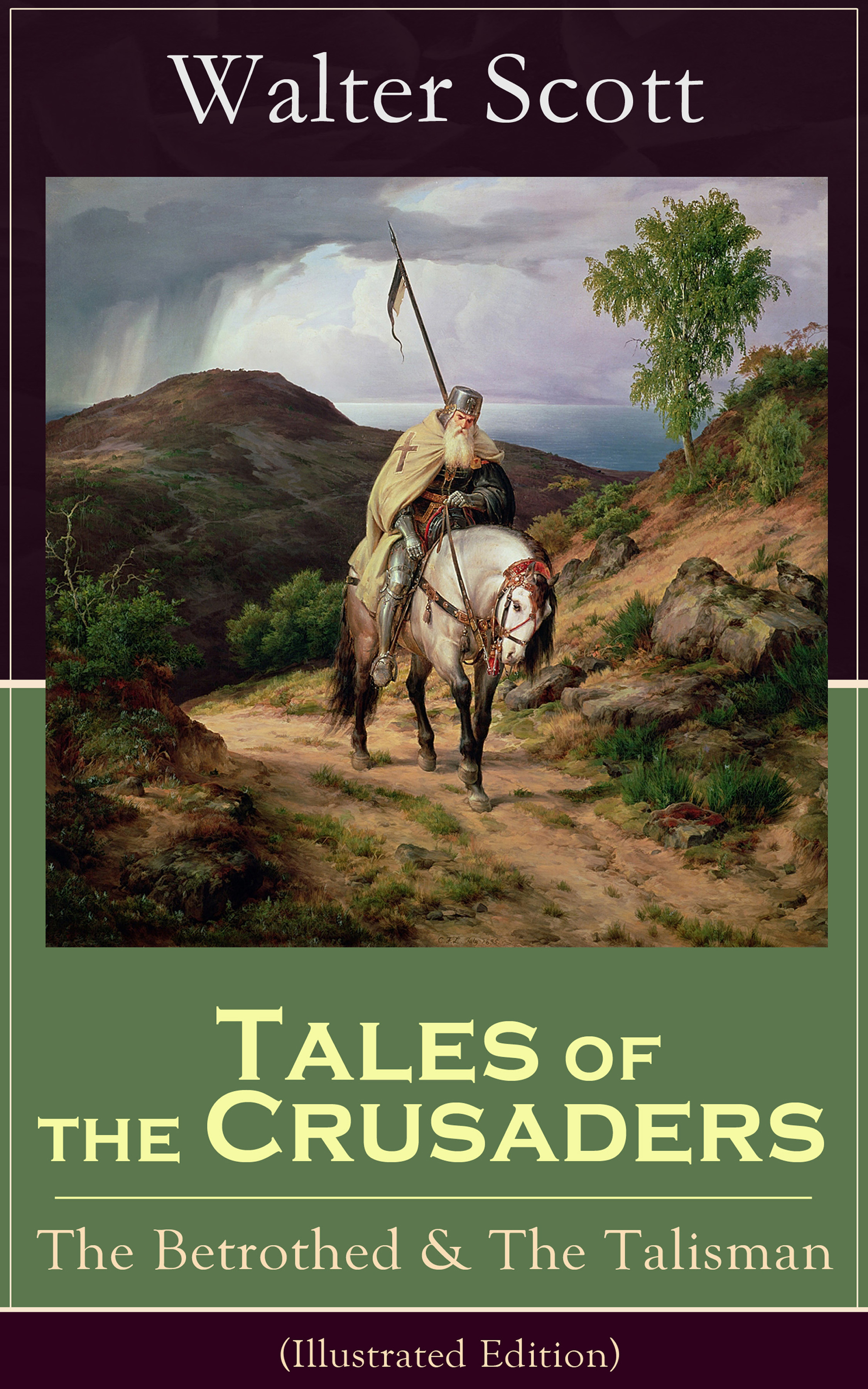 Walter Scott Tales of the Crusaders: The Betrothed & The Talisman (Illustrated Edition) walter scott tales of my landlord the stories from the scottish highlands illustrated edition
