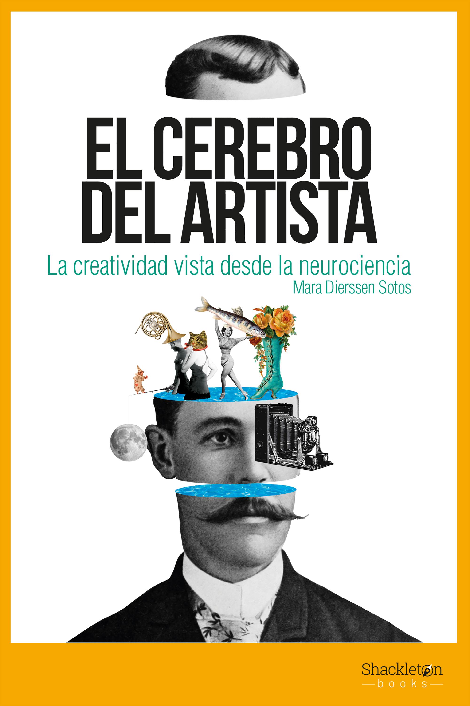 Mara Dierssen Sotos El cerebro del artista alimenta tu cerebro