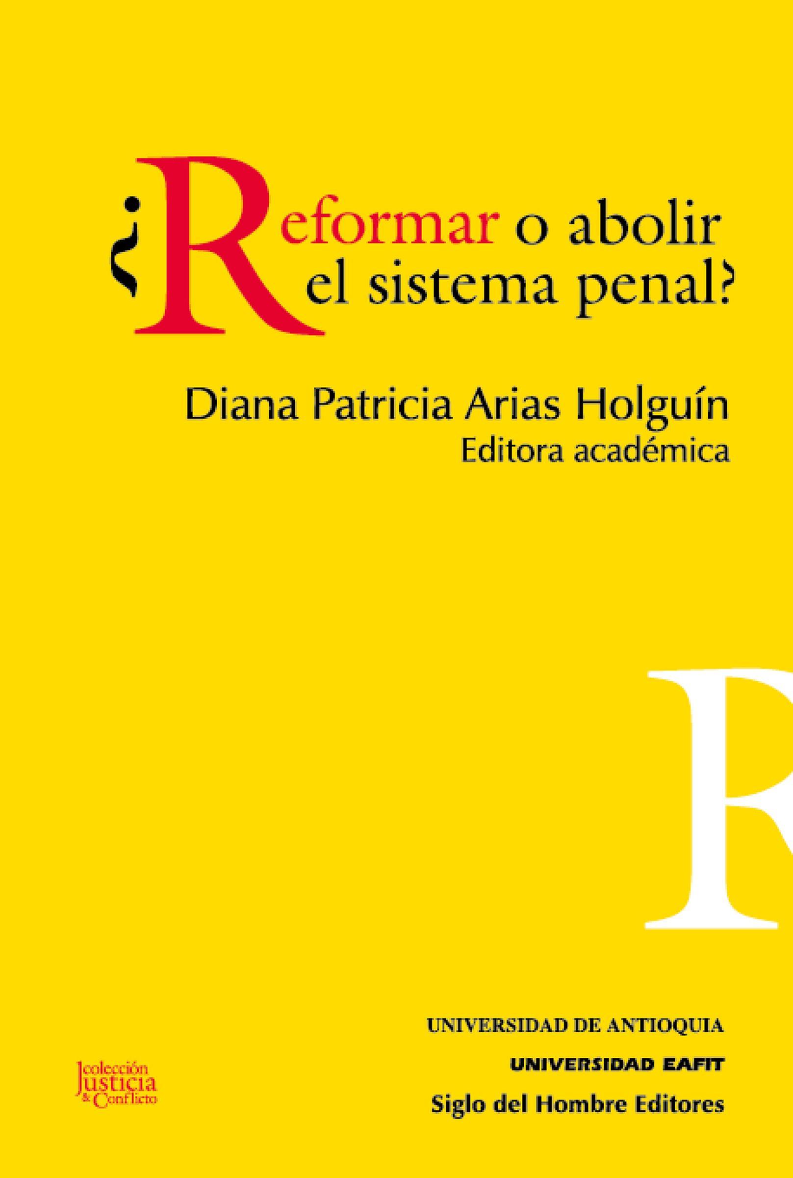 Diana Patricia Arias Holguin ¿Reformar o abolir el sistema penal? el sistema