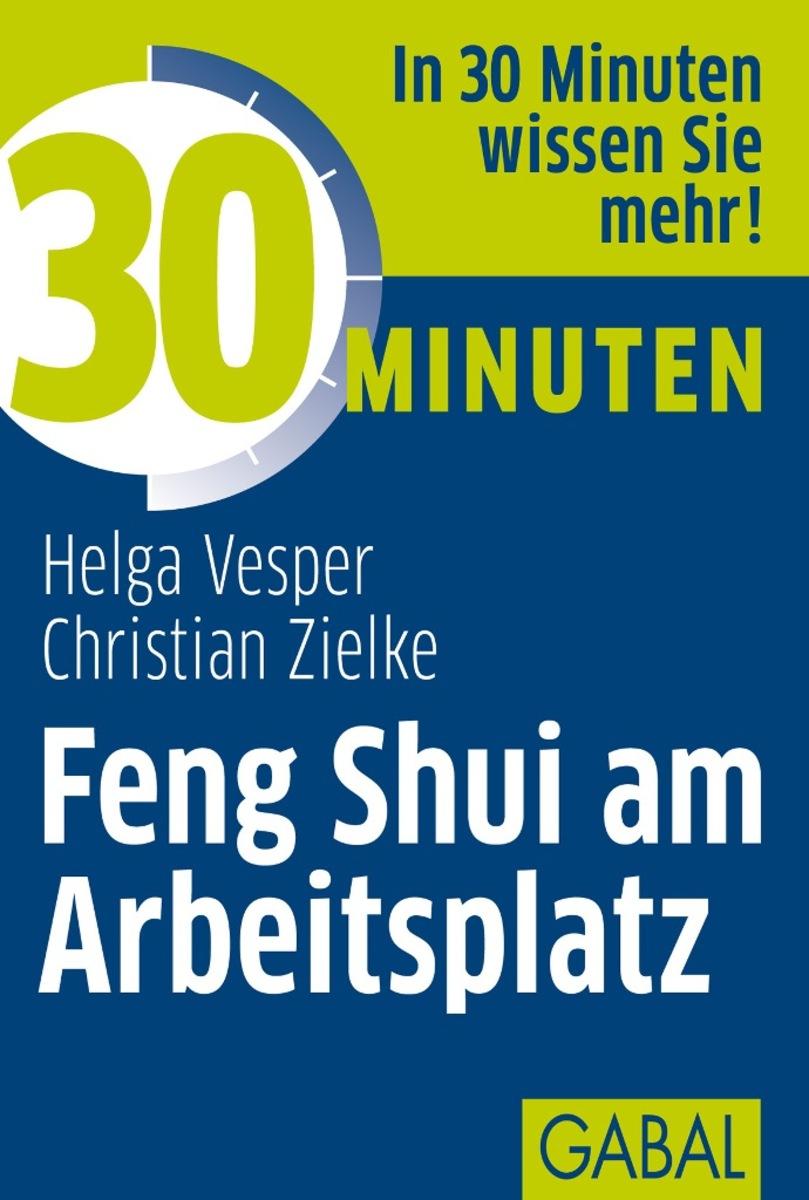 Helga Vesper 30 Minuten Feng Shui am Arbeitsplatz joachim skambraks 30 minuten elevator pitch