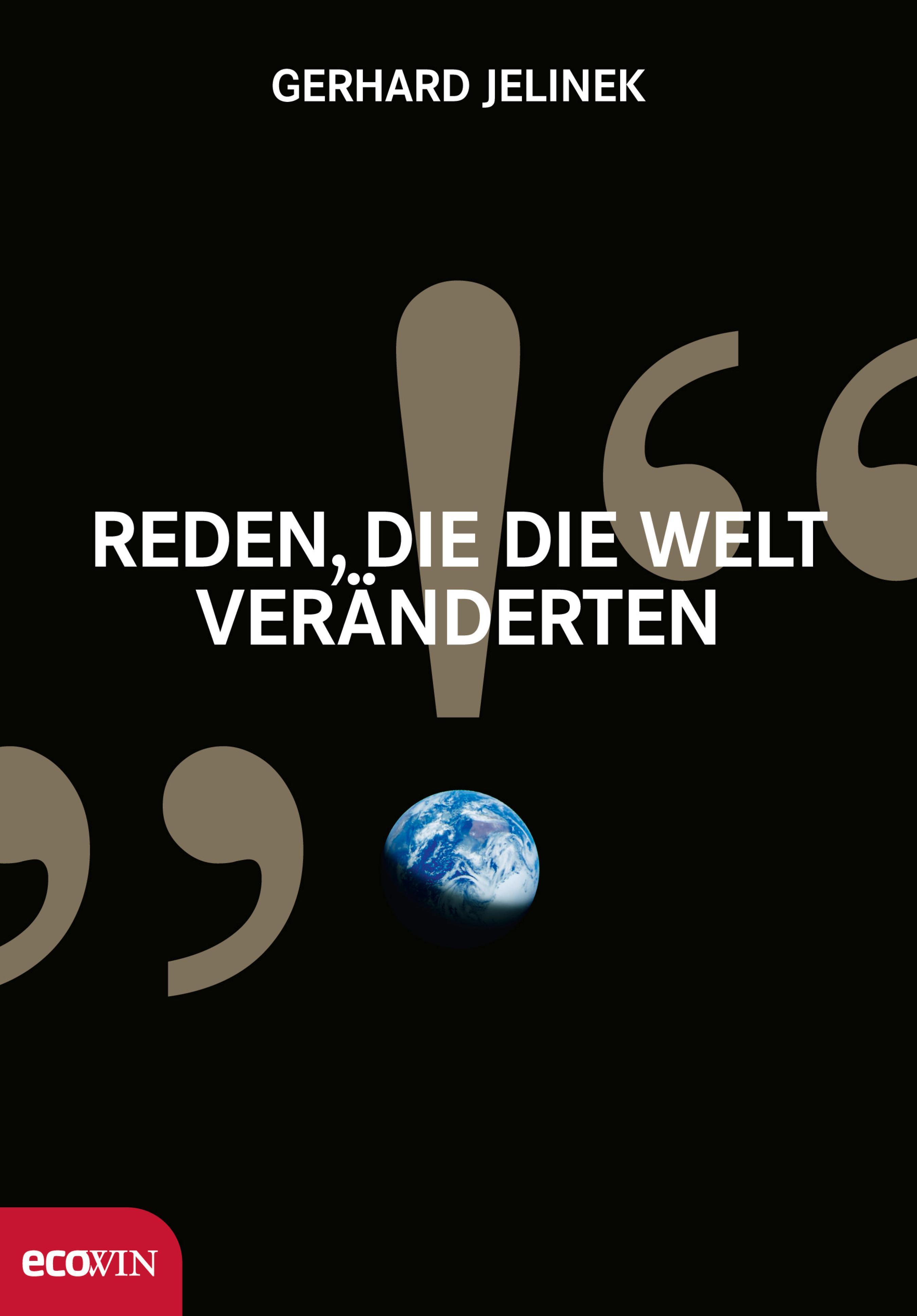 Gerhard Jelinek Reden, die die Welt veränderten