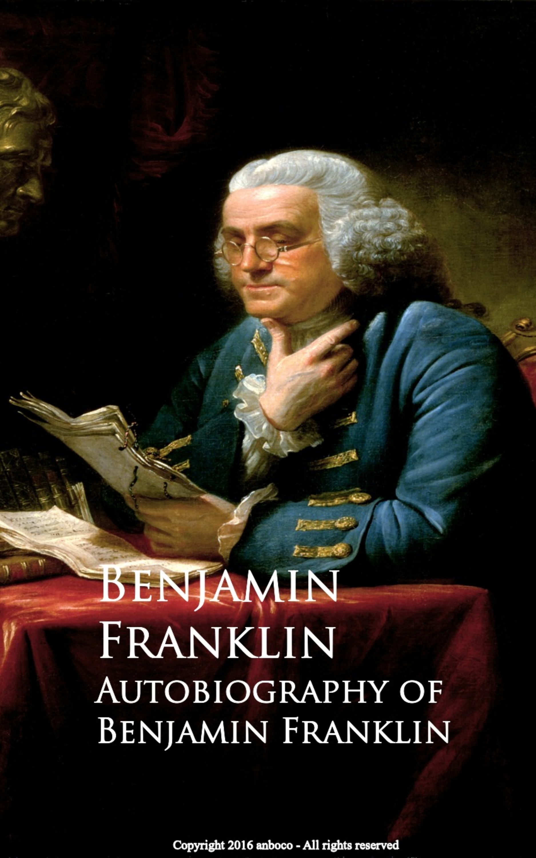Benjamin Franklin Autobiography of Benjamin Franklin