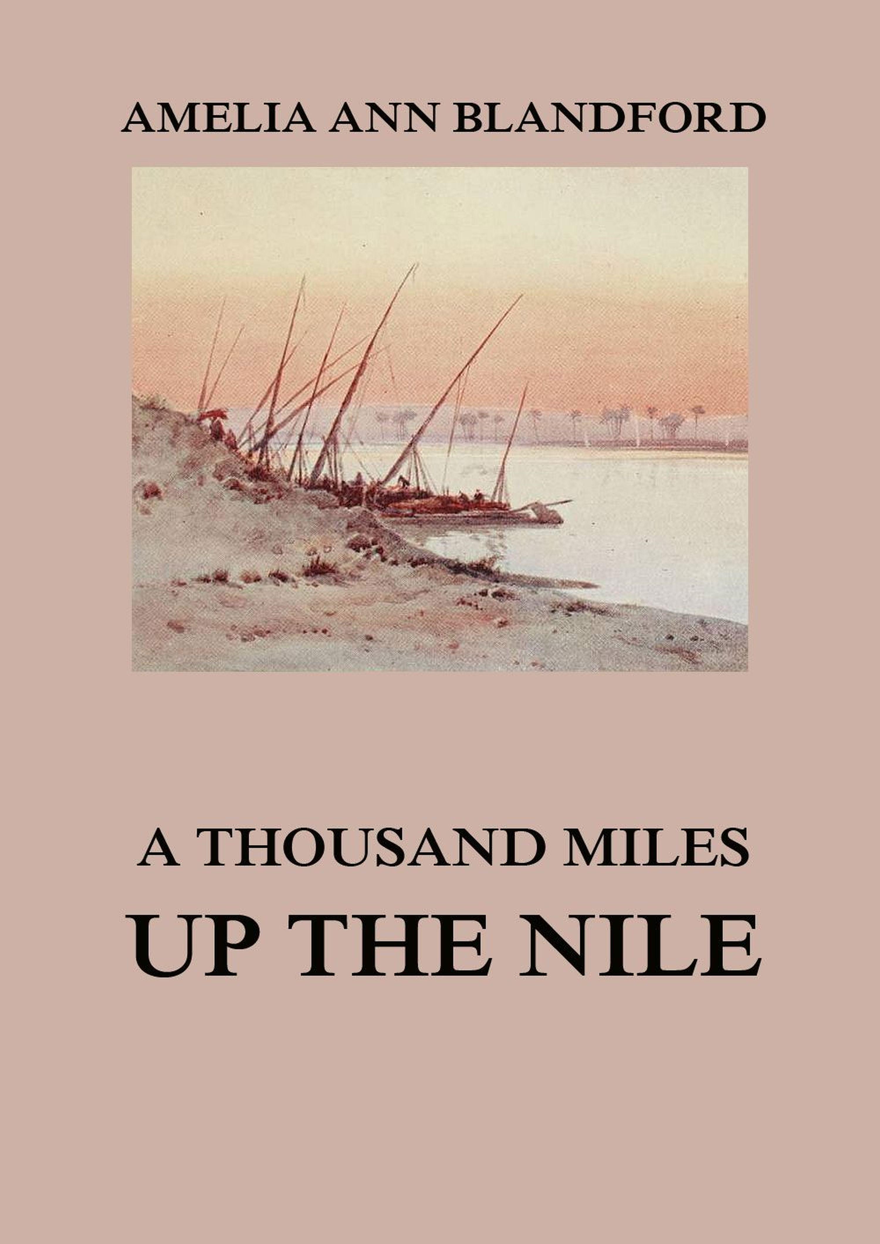 Amelia Ann Blandford A Thousand Miles Up The Nile blandford maps