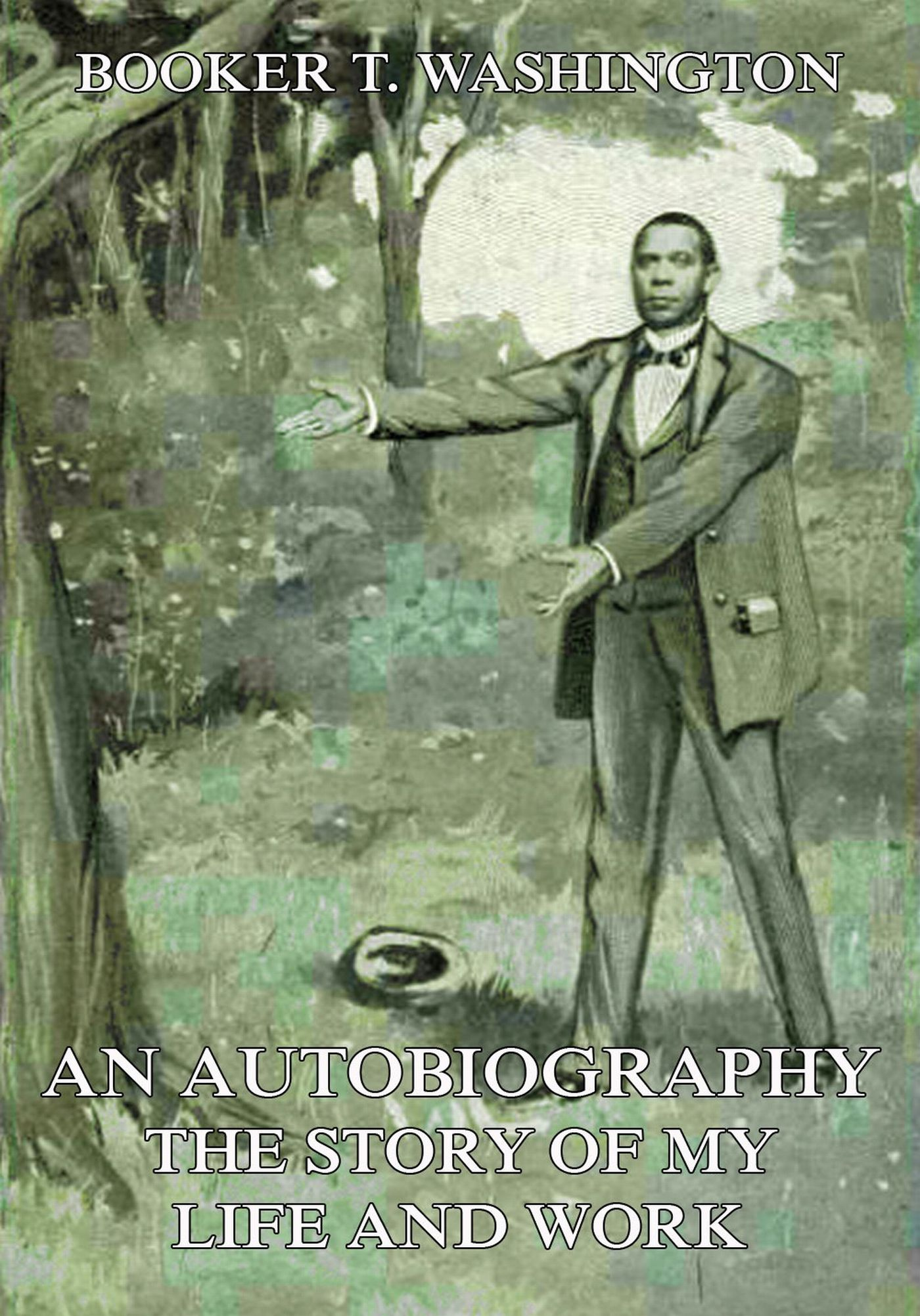 Booker T. Washington An Autobiography - The Story of My Life and Work carra my autobiography
