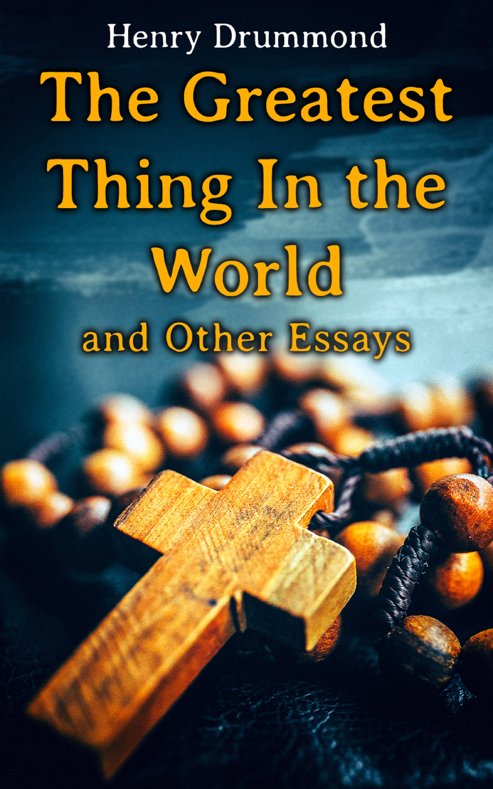 Henry Drummond The Greatest Thing In the World and Other Essays все цены