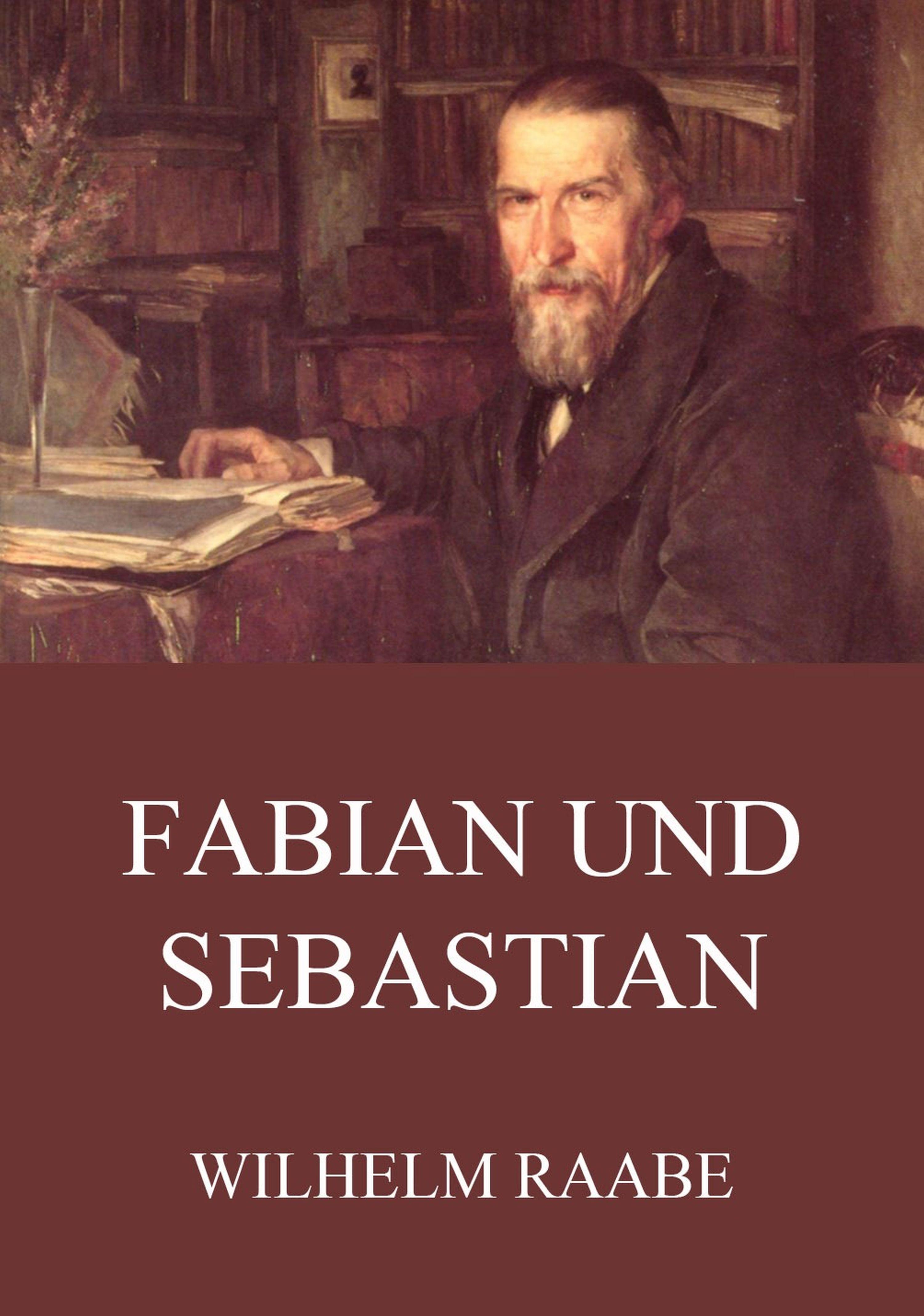 Wilhelm Raabe Fabian und Sebastian