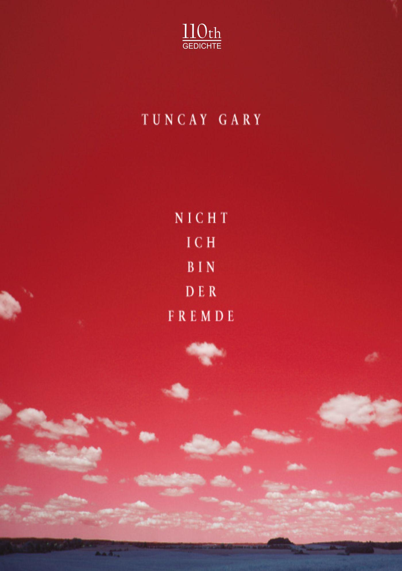 Tuncay Gary Nicht ich bin der Fremde