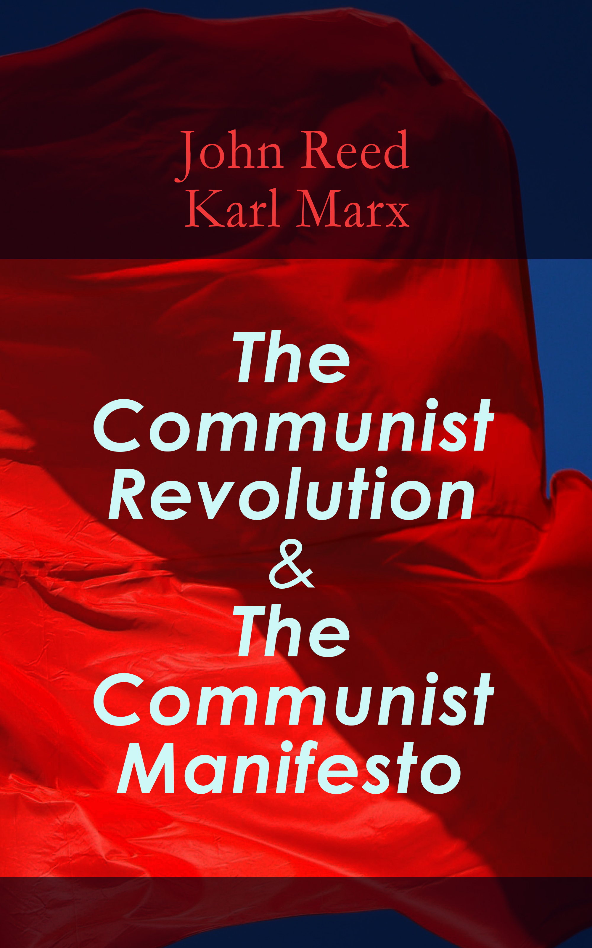 John Reed The Communist Revolution & The Communist Manifesto
