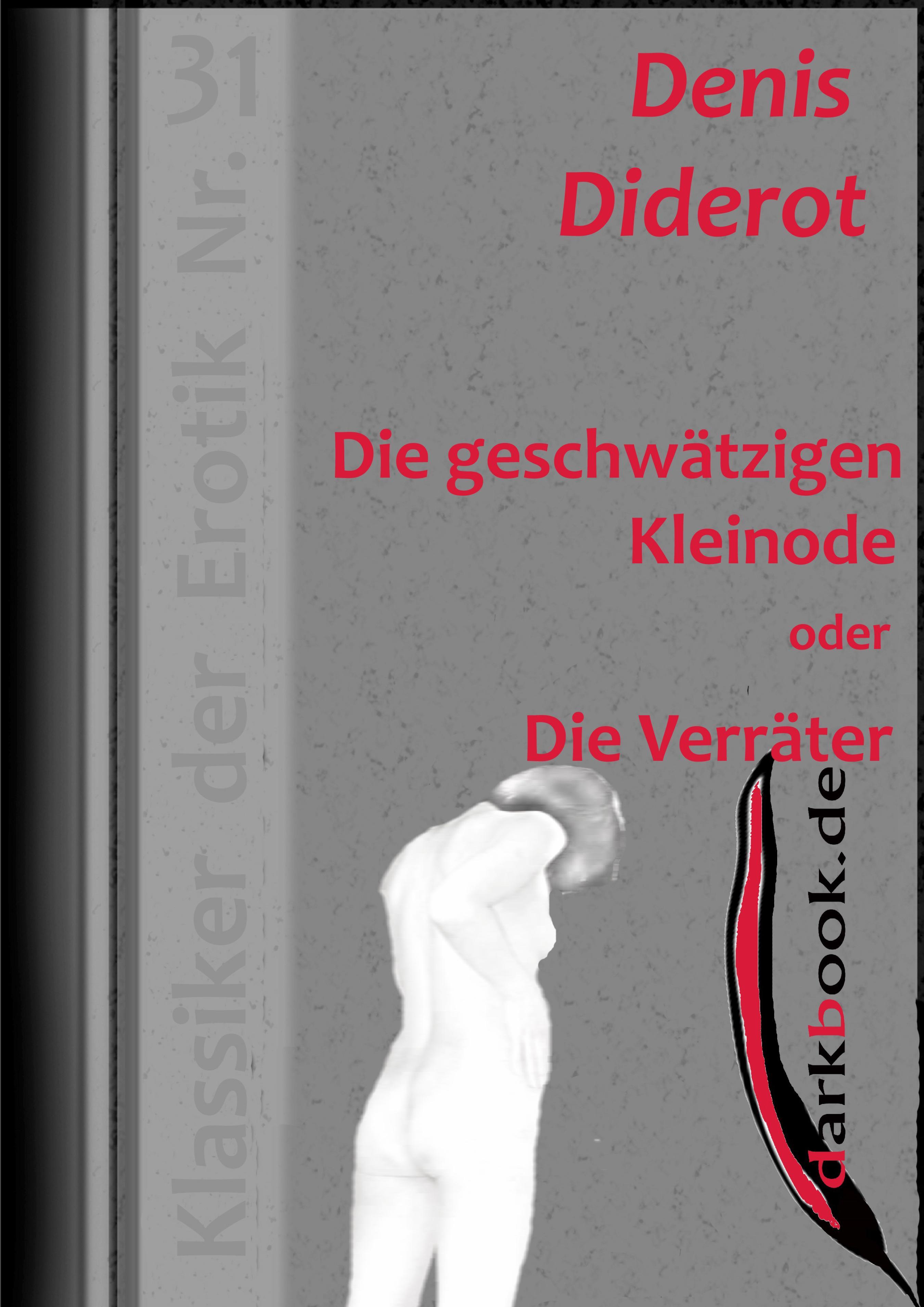 Denis Diderot Die geschwätzigen Kleinode oder Die Verräter george sand die grille oder die kleine fadette