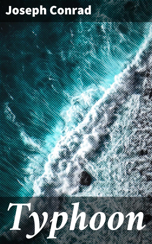 Joseph Conrad Typhoon joseph conrad nostromo