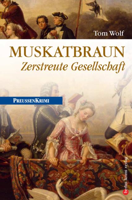Muskatbraun - Zerstreute Gesellschaft ( Tom  Wolf  )