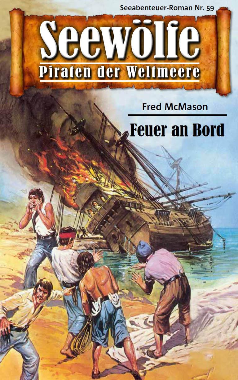 Seewölfe - Piraten der Weltmeere 59 ( Fred  McMason  )