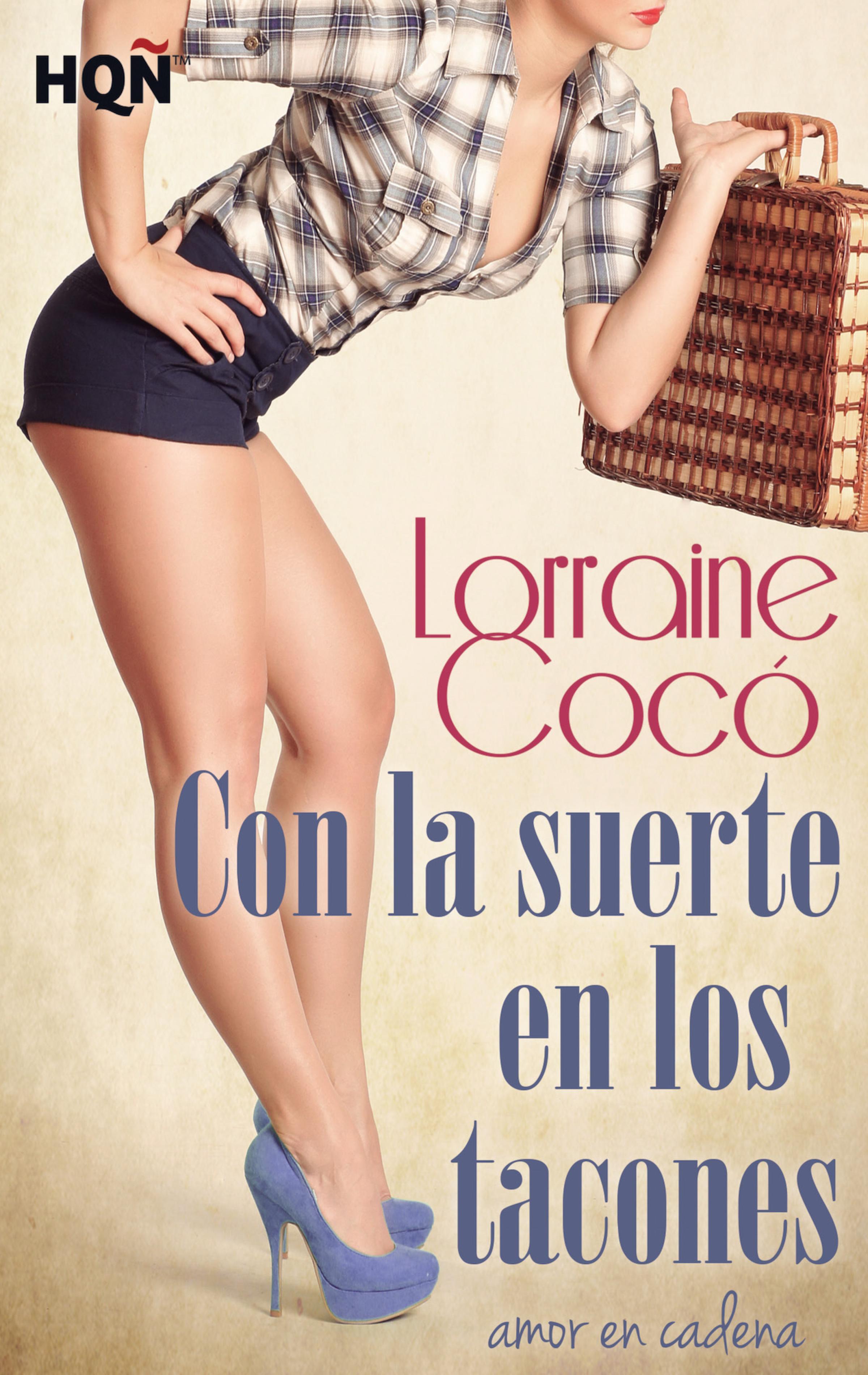 Con la suerte en los tacones ( Lorraine Cocó  )