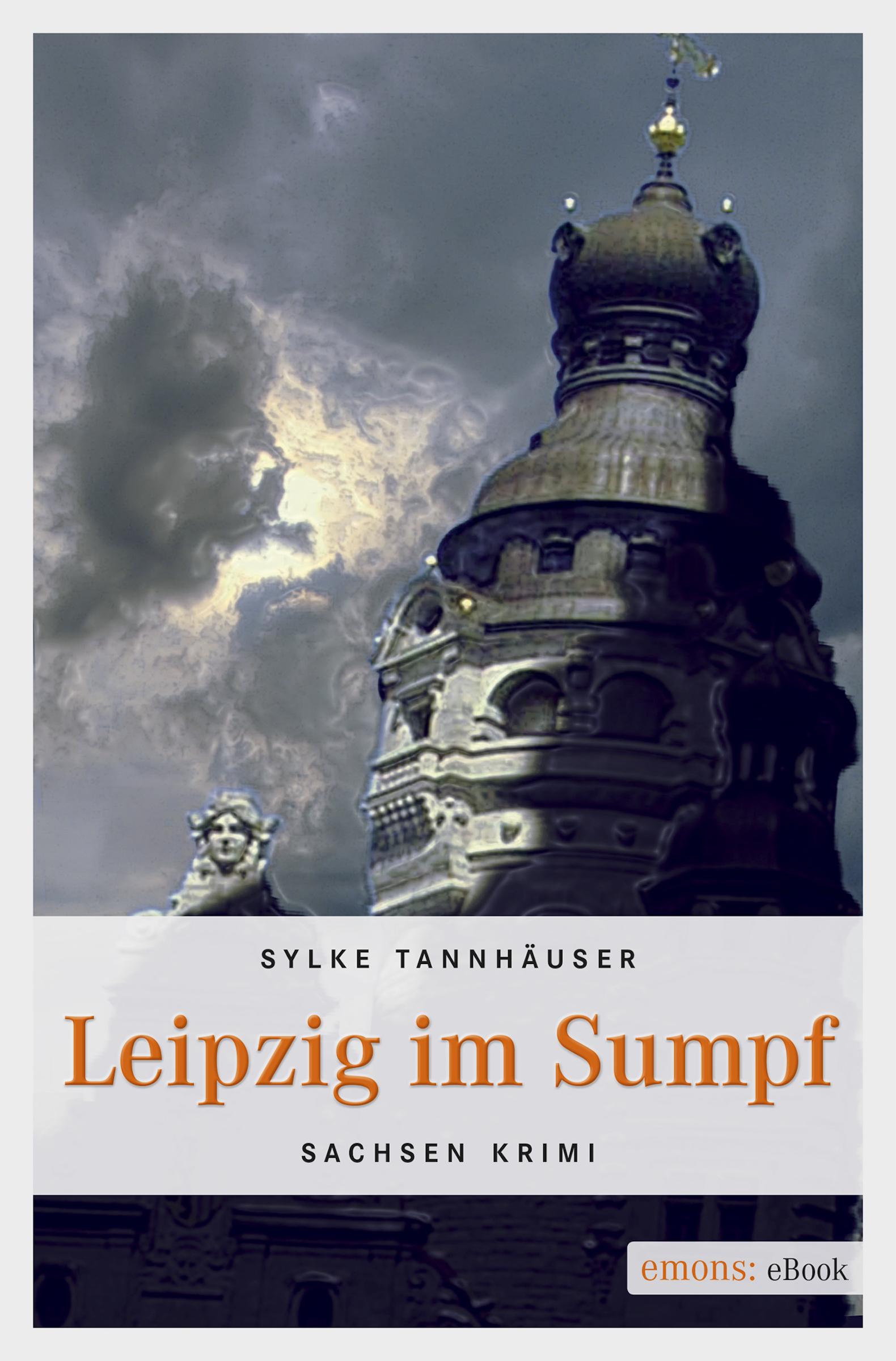 Sylke Tannhäuser-Gerstner Leipzig im Sumpf bannkreis leipzig