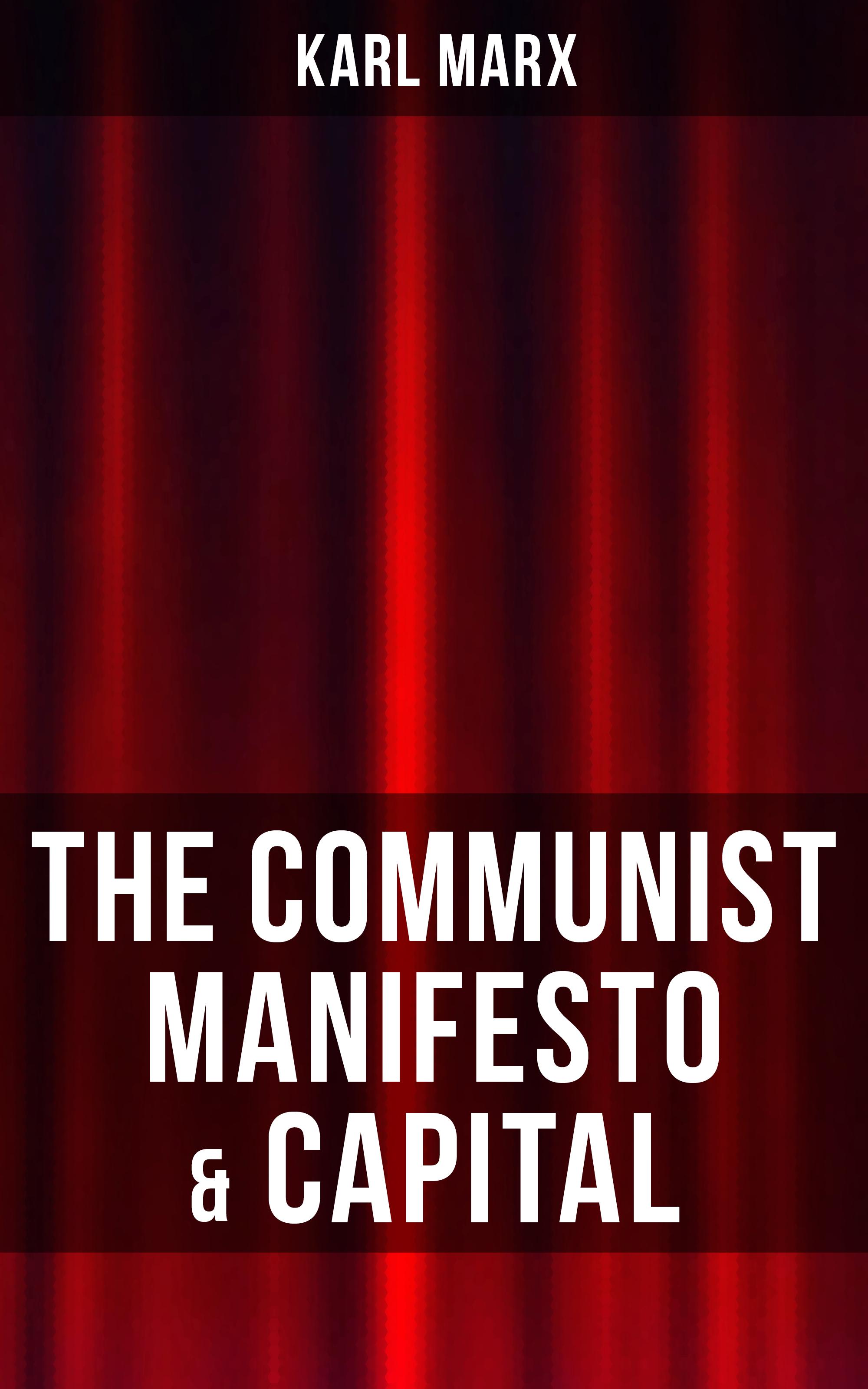Karl Marx THE COMMUNIST MANIFESTO & CAPITAL the romantic manifesto