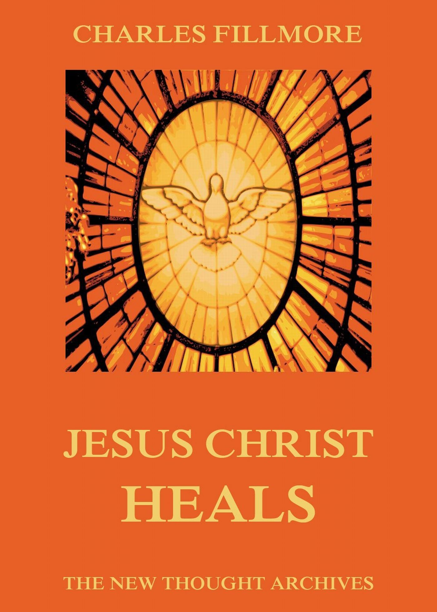 Charles Fillmore Jesus Christ Heals charles g finney christ our advocate