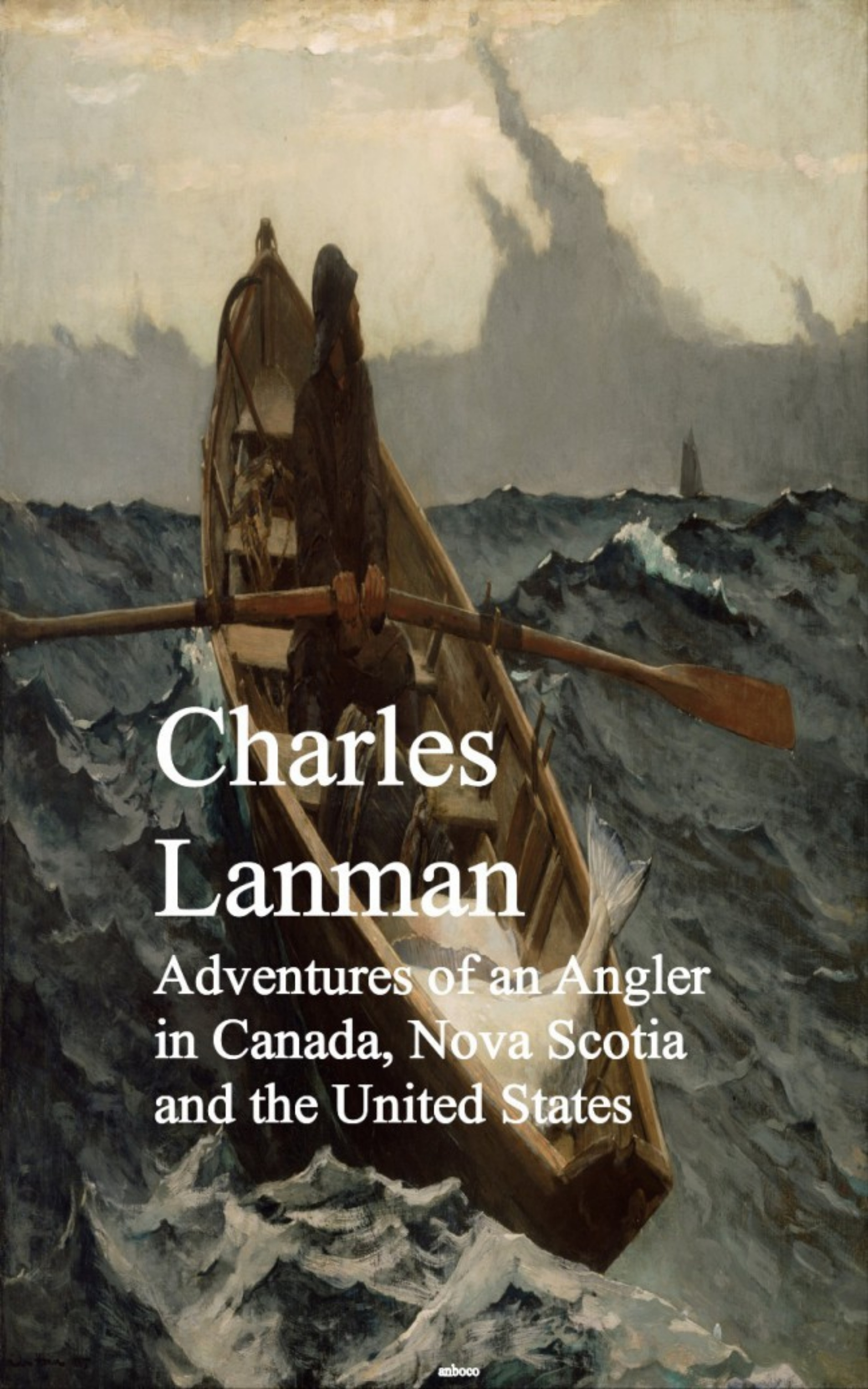 Charles Lanman Adventures of an Angler in Canada, Nova Scotia and the United States