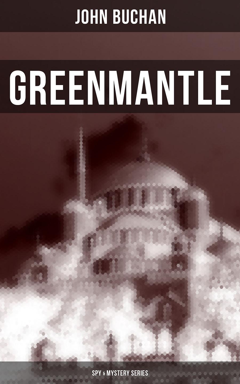 Buchan John Greenmantle (Spy & Mystery Series) john zorn john zorn spy vs spy music of ornette coleman