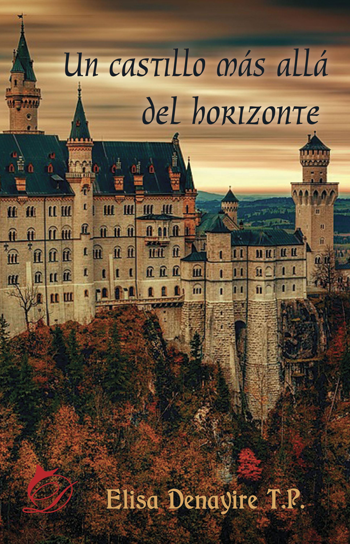 Elisa Denayire T. P. Un castillo más allá del horizonte diana palmer más allá del odio