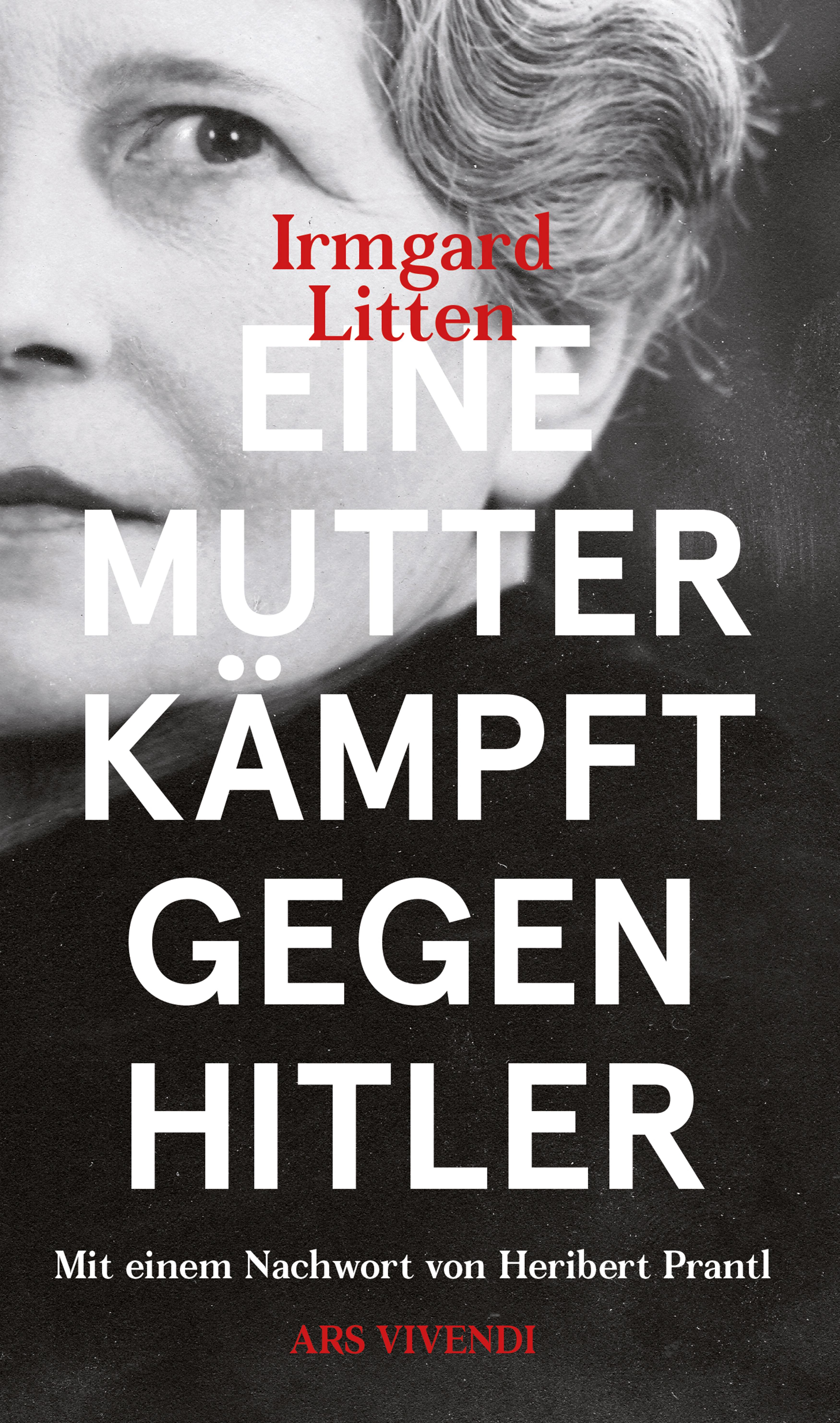 Irmgard Litten Eine Mutter kämpft gegen Hitler (eBook) hitler