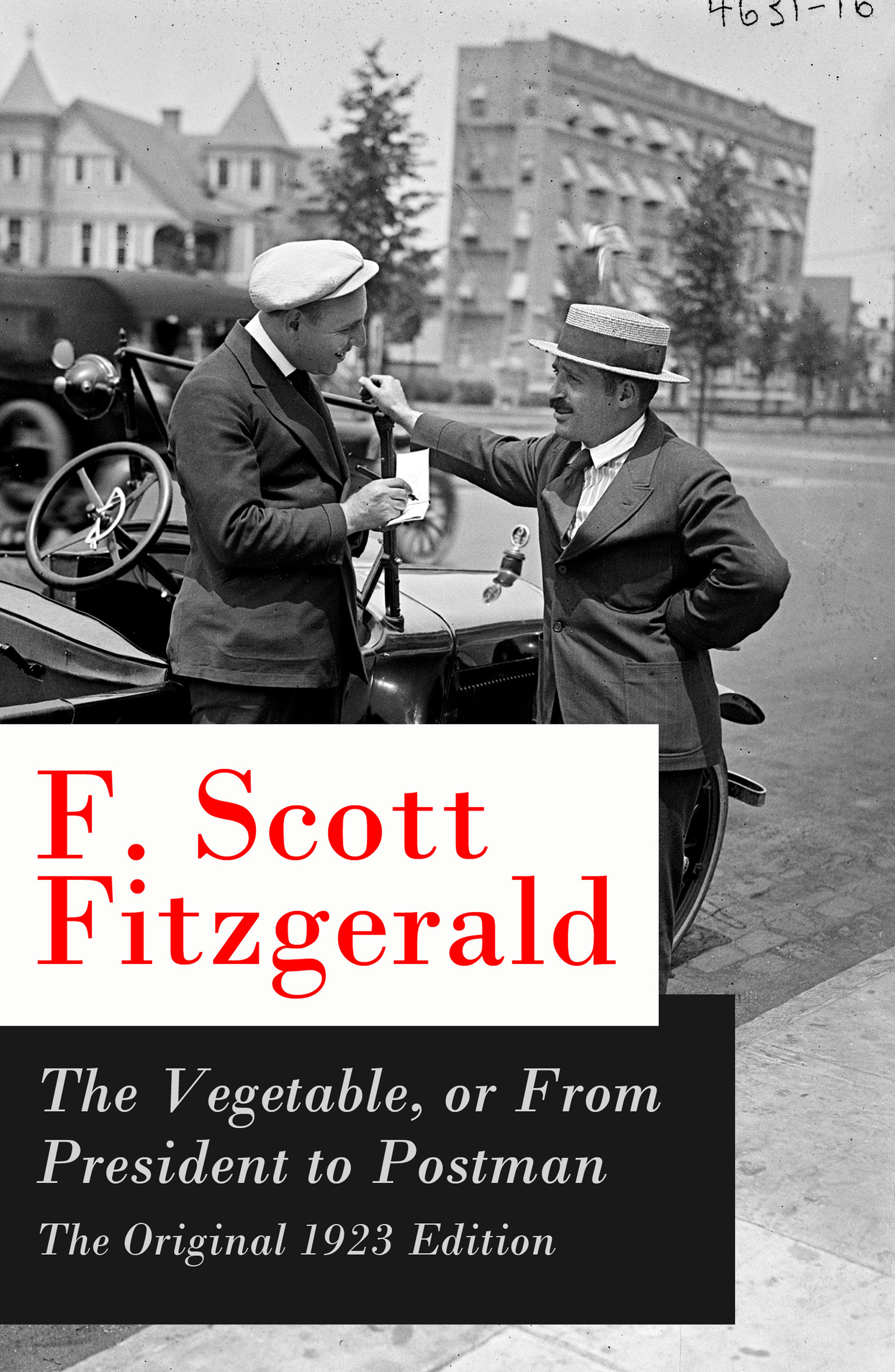 Фото - F. Scott Fitzgerald The Vegetable, or From President to Postman - The Original 1923 Edition: a play following The Beautiful and Damned cengage learning gale a study guide for f scott fitzgerald s a new leaf