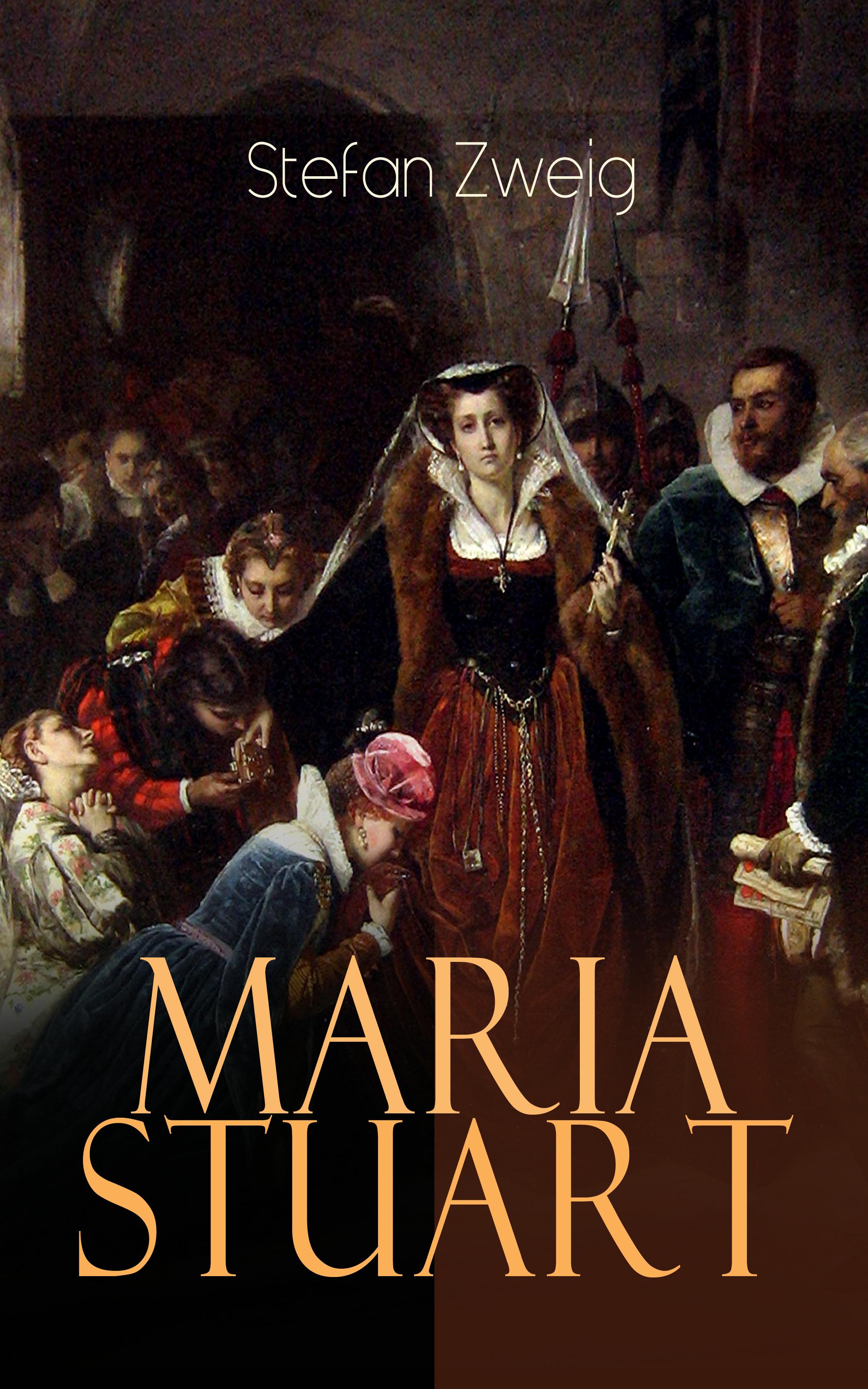 Stefan Zweig Maria Stuart
