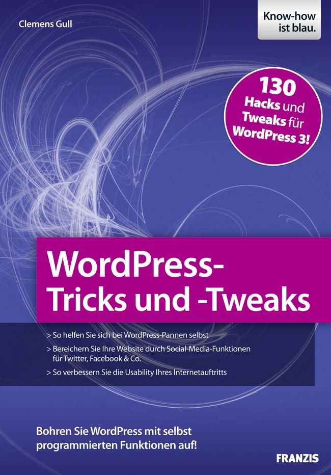 Clemens Gull WordPress-Tricks und -Tweaks wordpress для профессионалов