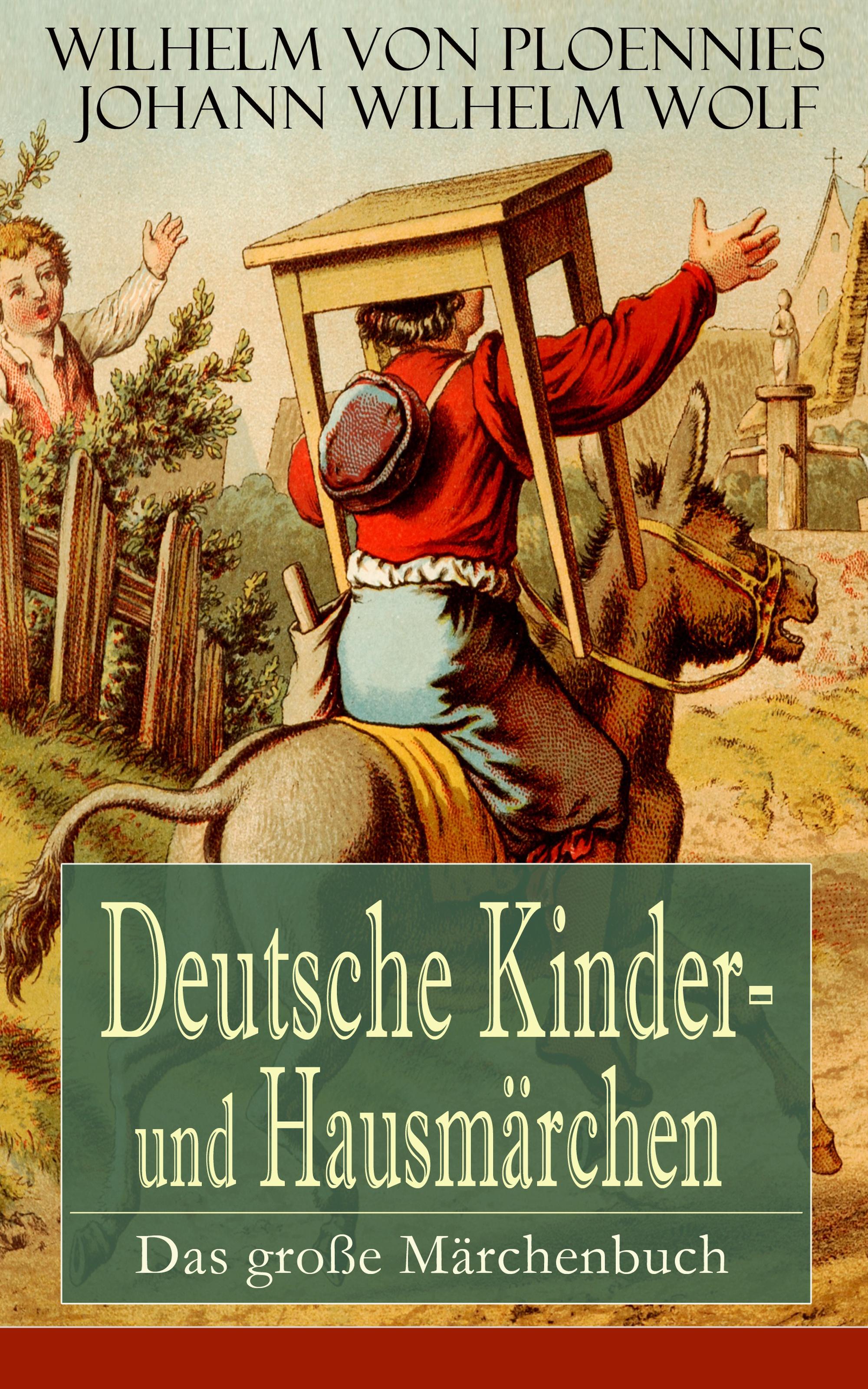 Johann Wilhelm Wolf Deutsche Kinder- und Hausmärchen: Das große Märchenbuch
