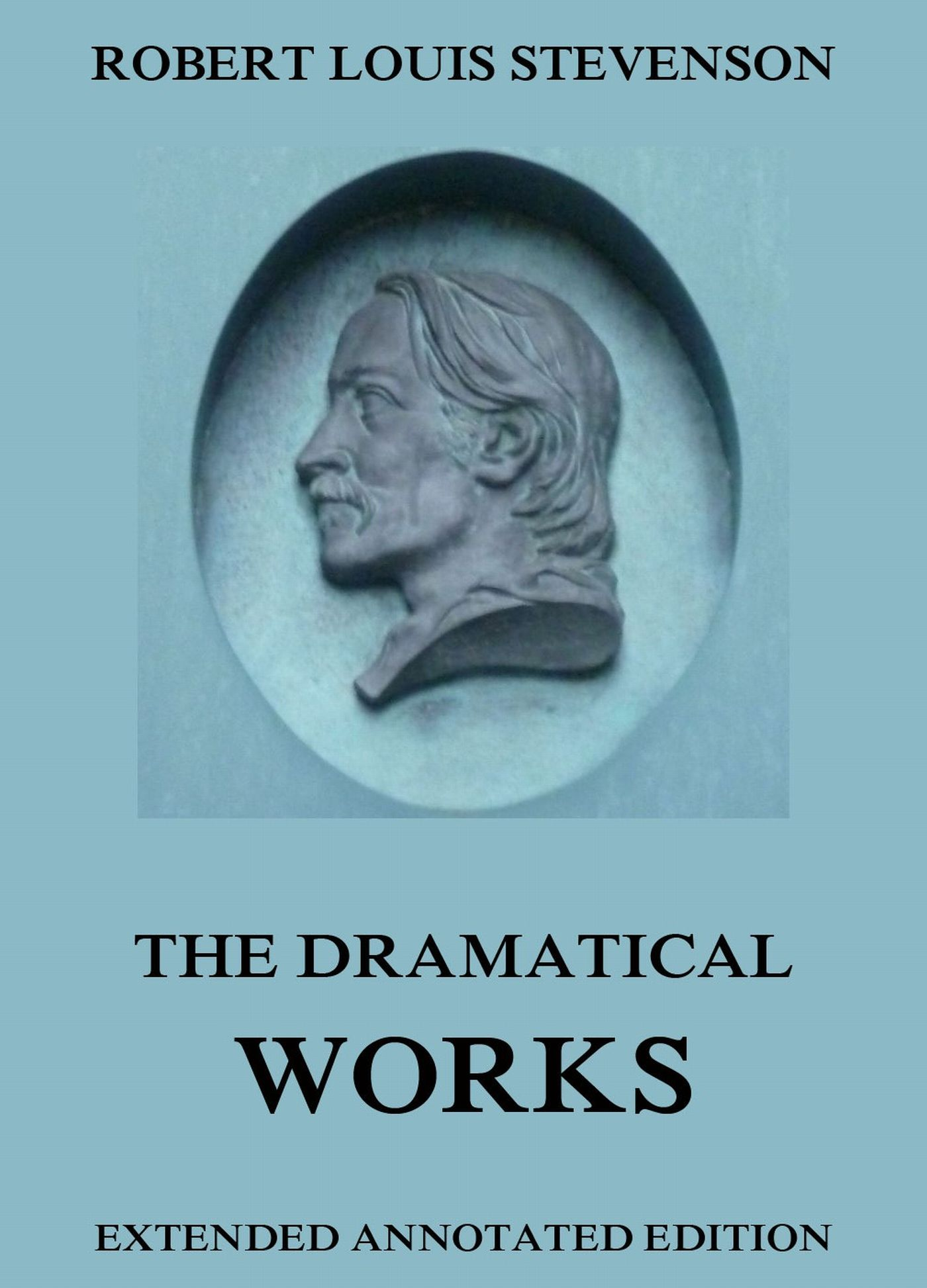 Robert Louis Stevenson The Dramatical Works of Robert Louis Stevenson stevenson robert louis an inland voyage and travels with a donkey