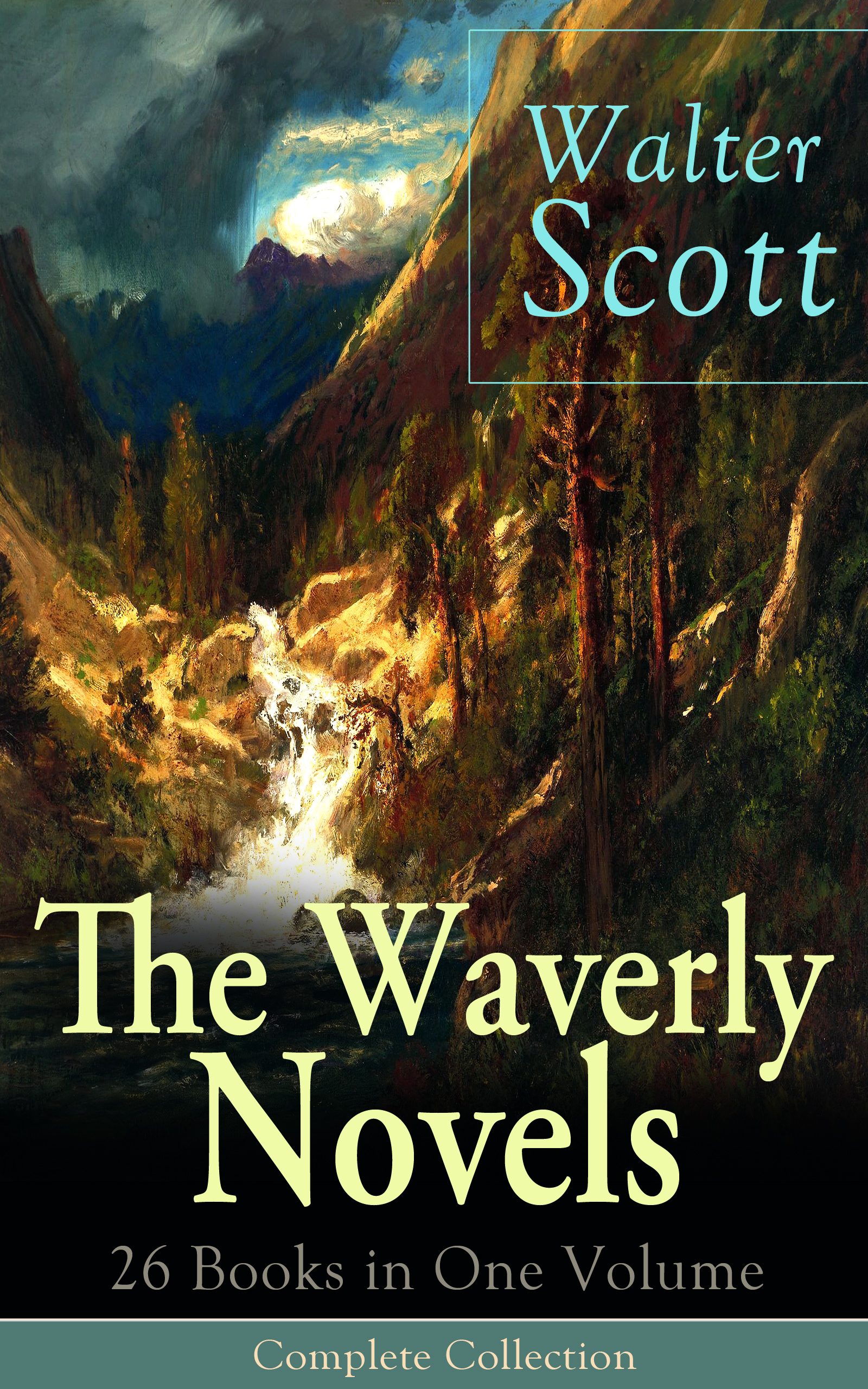 Walter Scott The Waverly Novels: 26 Books in One Volume - Complete Collection