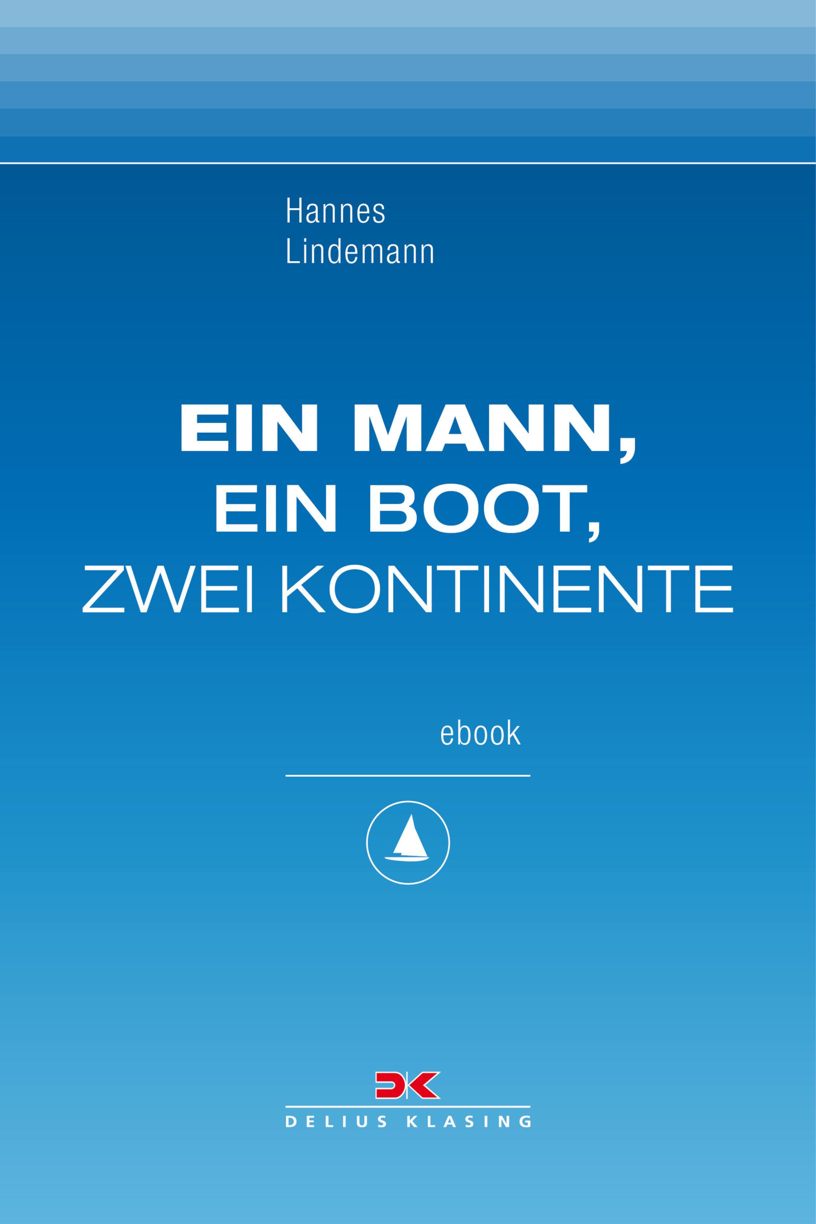 Hannes Lindemann Ein Mann, ein Boot, zwei Kontinente