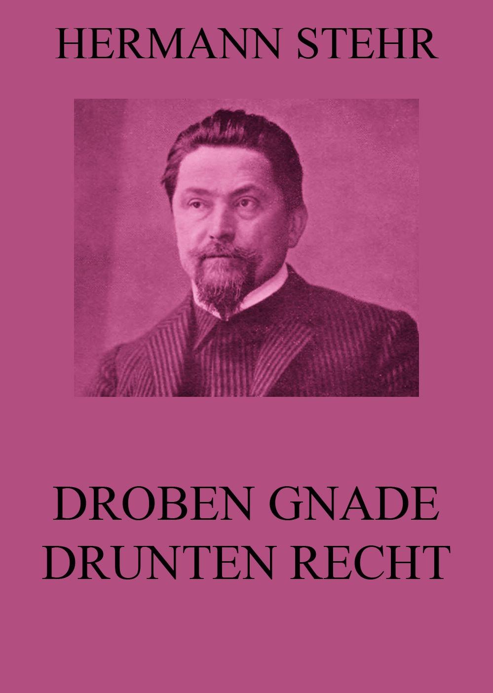 Hermann Stehr Droben Gnade, drunten Recht hermann stehr der heiligenhof heimatroman