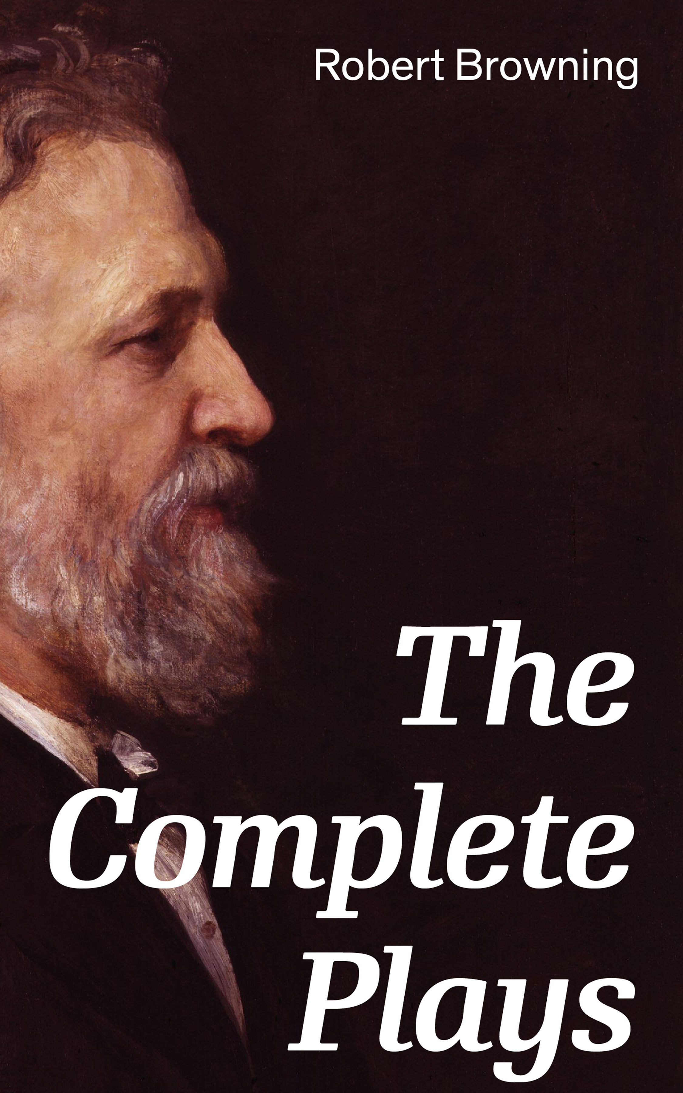 Robert Browning The Complete Plays: Paracelsus, Stafford, Herakles, The Agamemnon of Aeschylus, Bells and Pomegranates, Pippa Passes, King Victor and King Charles, The Return of the Druses, Luria and a Soul's Tragedy love christopher charles scriptural latin plays of the renaissance and milton s cambridge manuscript