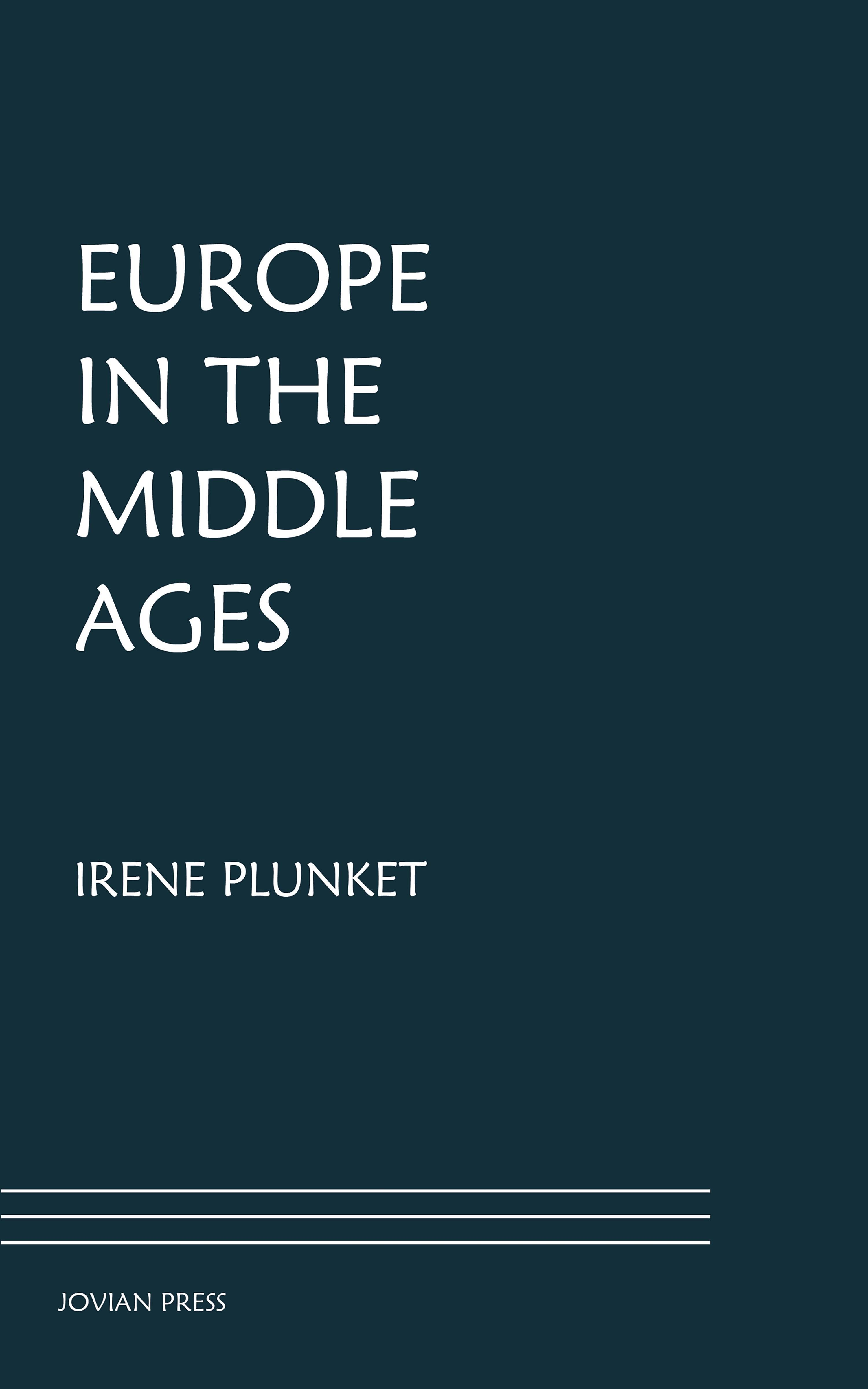 Irene Plunket Europe in the Middle Ages