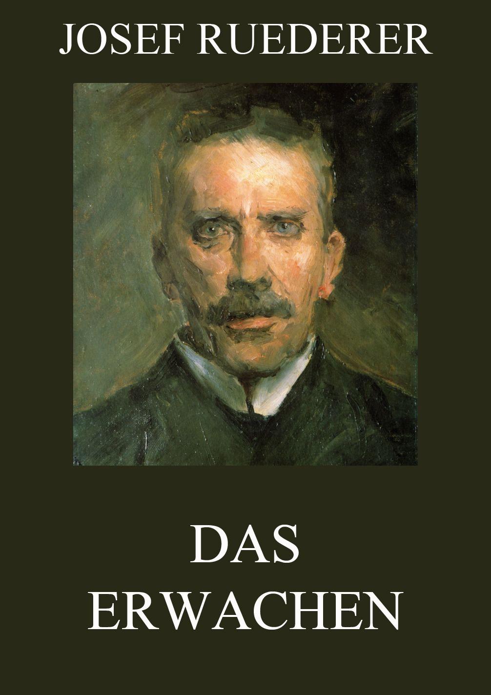 Josef Ruederer Das Erwachen