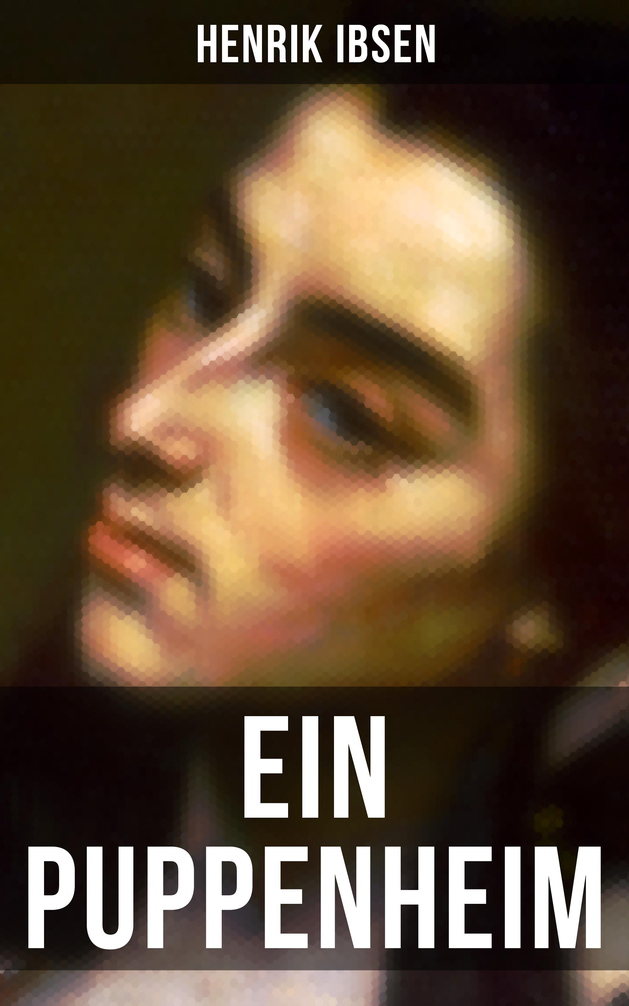 Henrik Ibsen Henrik Ibsen: Ein Puppenheim
