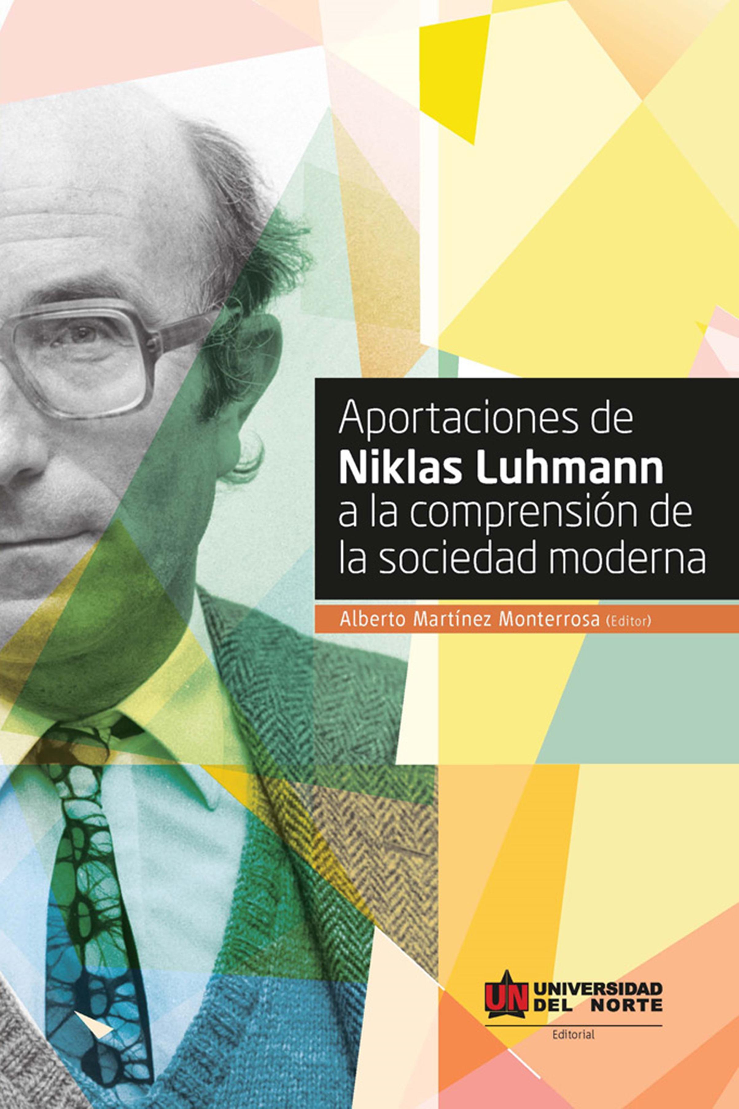 цена на Alberto Martínez Monterrosa Aportaciones de Niklas Luhmann a la comprensión de la sociedad moderna