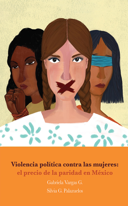 Gabriela Vargas G. Violencia política contra las mujeres: el precio de la paridad en México mario vargas llosa travesuras de la nina mala