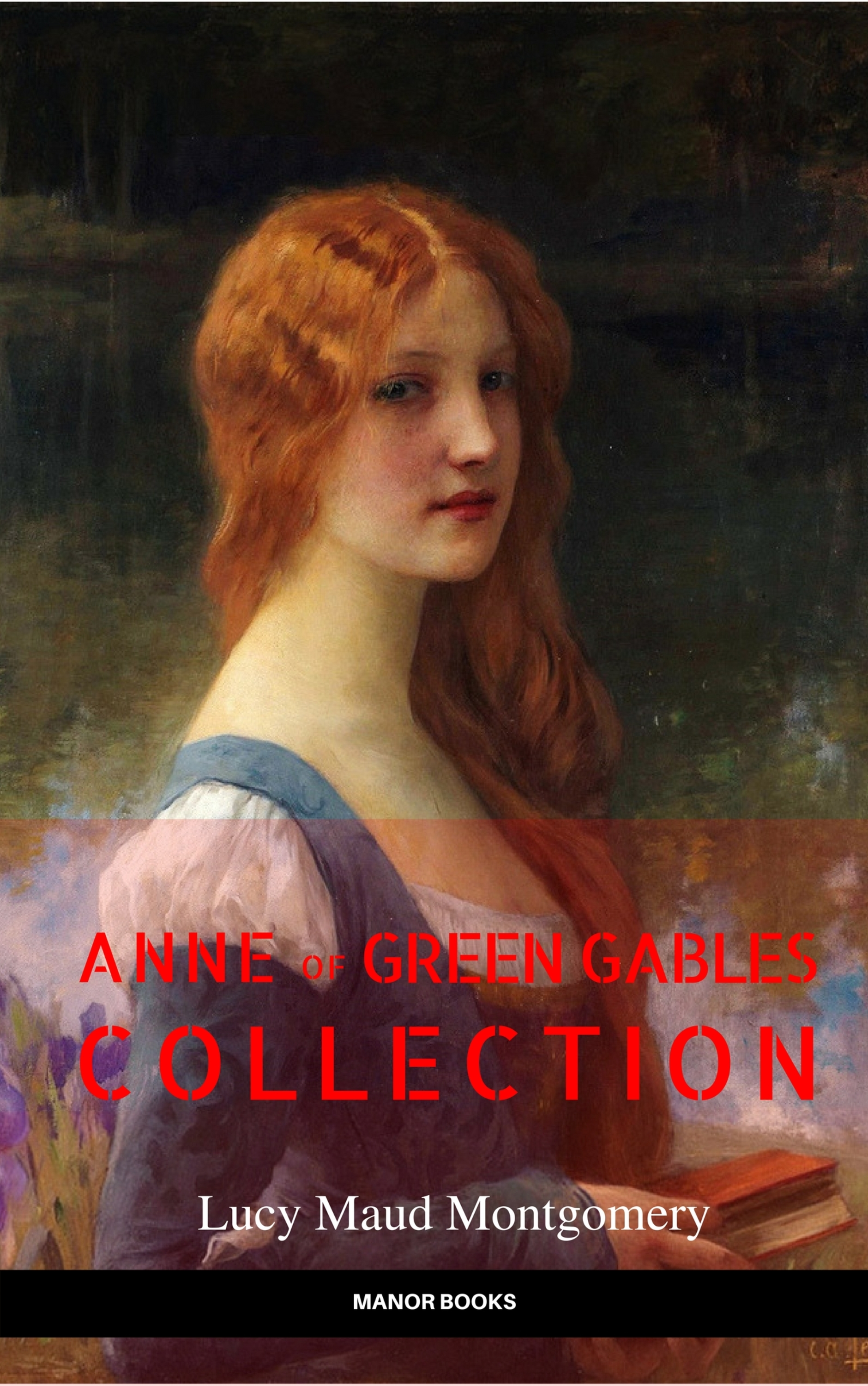 Manor Books Anne of Green Gables Collection: Anne of Green Gables, Anne of the Island, and More Anne Shirley Books (EverGreen Classics)
